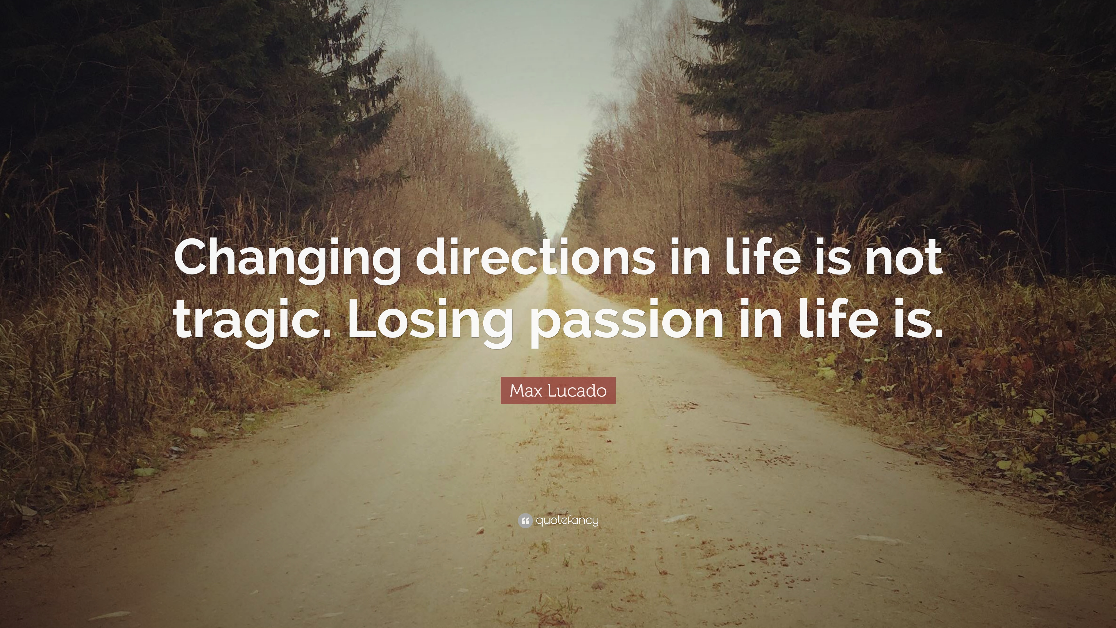 """Quotes About Friendship Changing Max Lucado Quote """"Changing Directions In Life Is Not Tragic"""