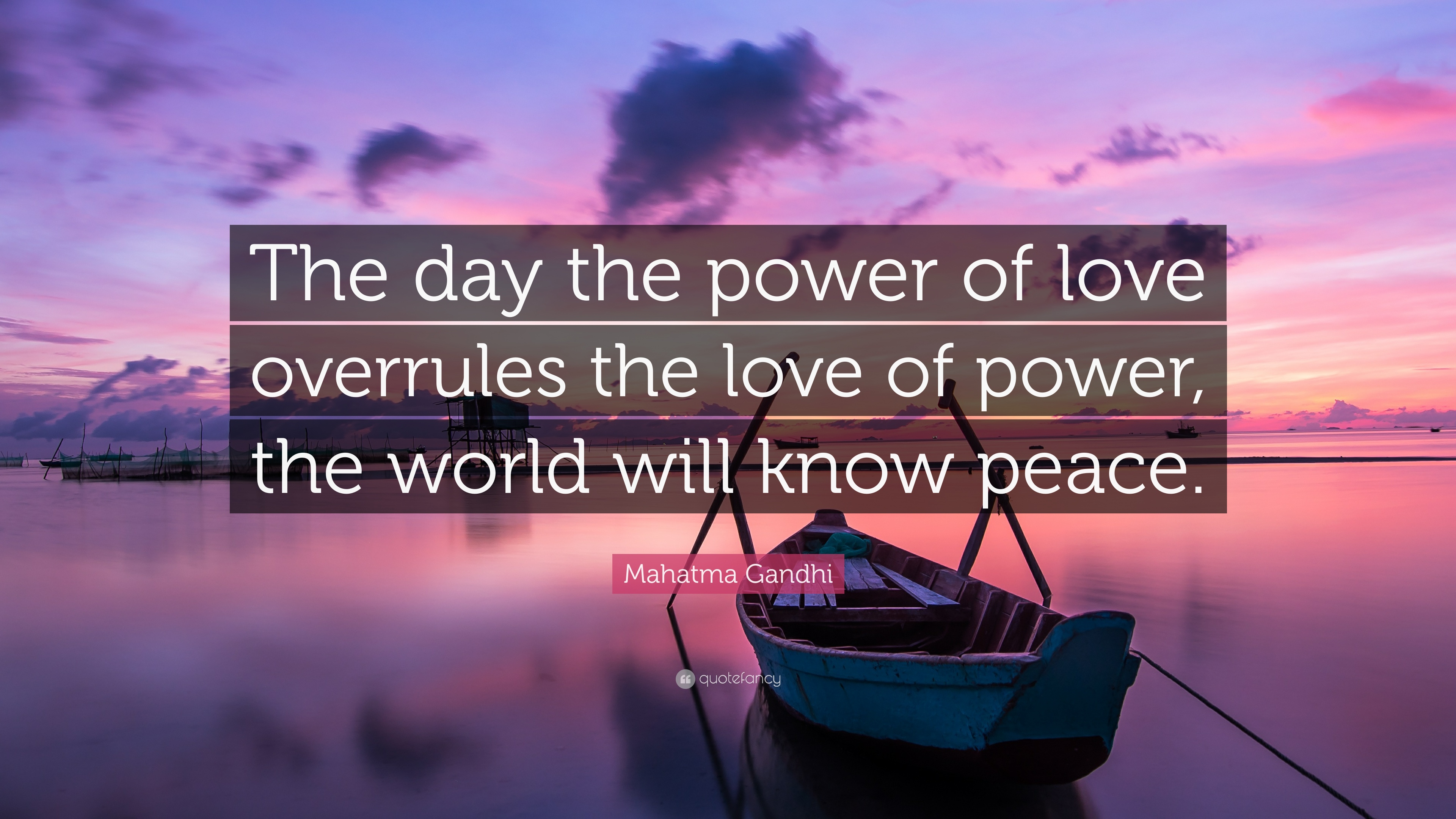 "Love Power Quotes Cool Mahatma Gandhi Quote ""The Day The Power Of Love Overrules The"