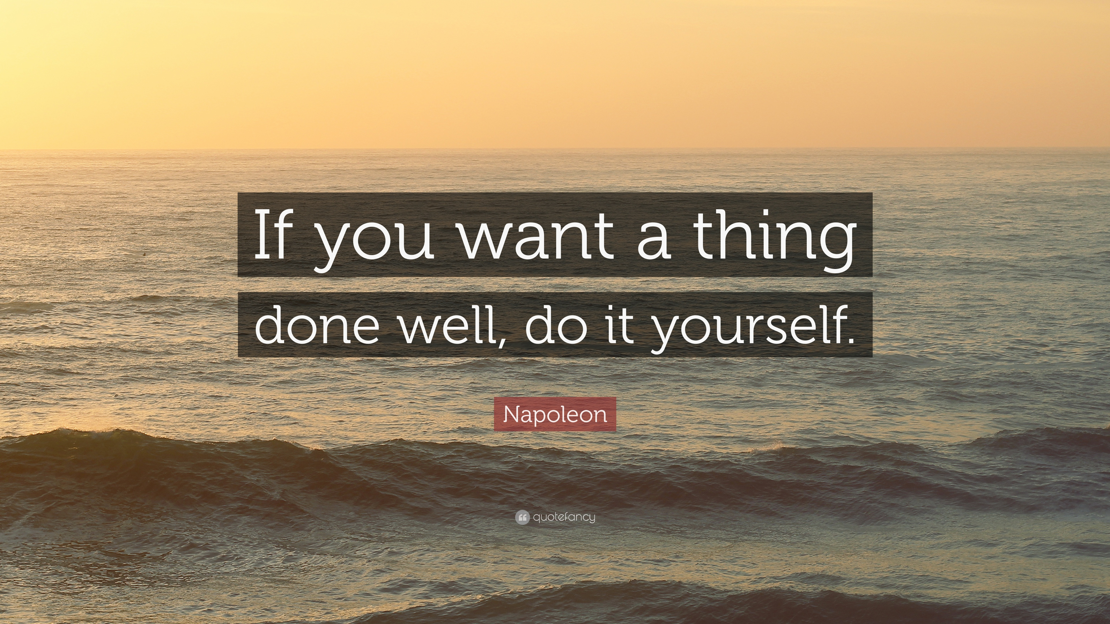 if you want a thing done well do it yourself essay