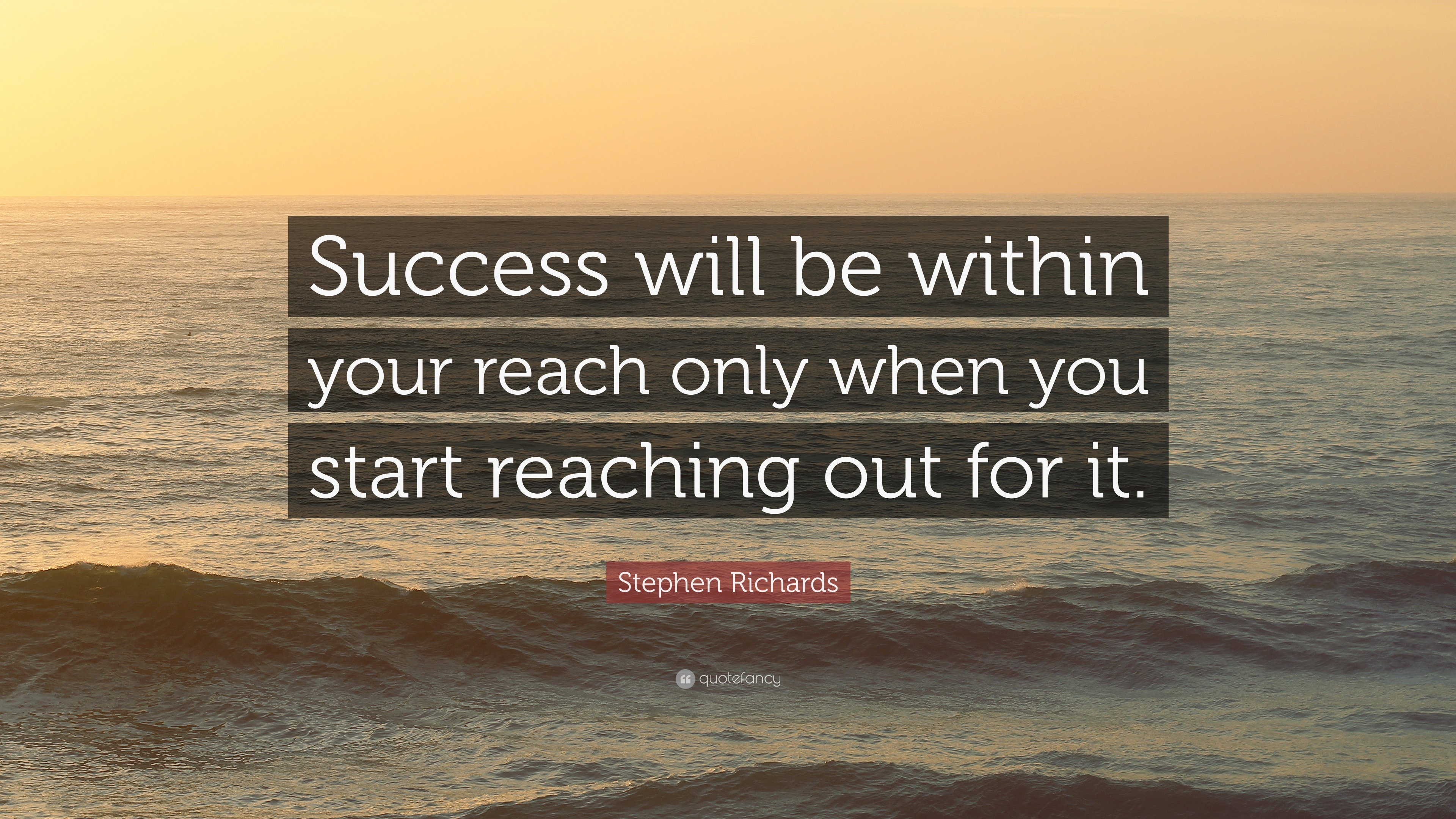 "Quotes Within Quotes Stephen Richards Quote ""Success Will Be Within Your Reach Only"
