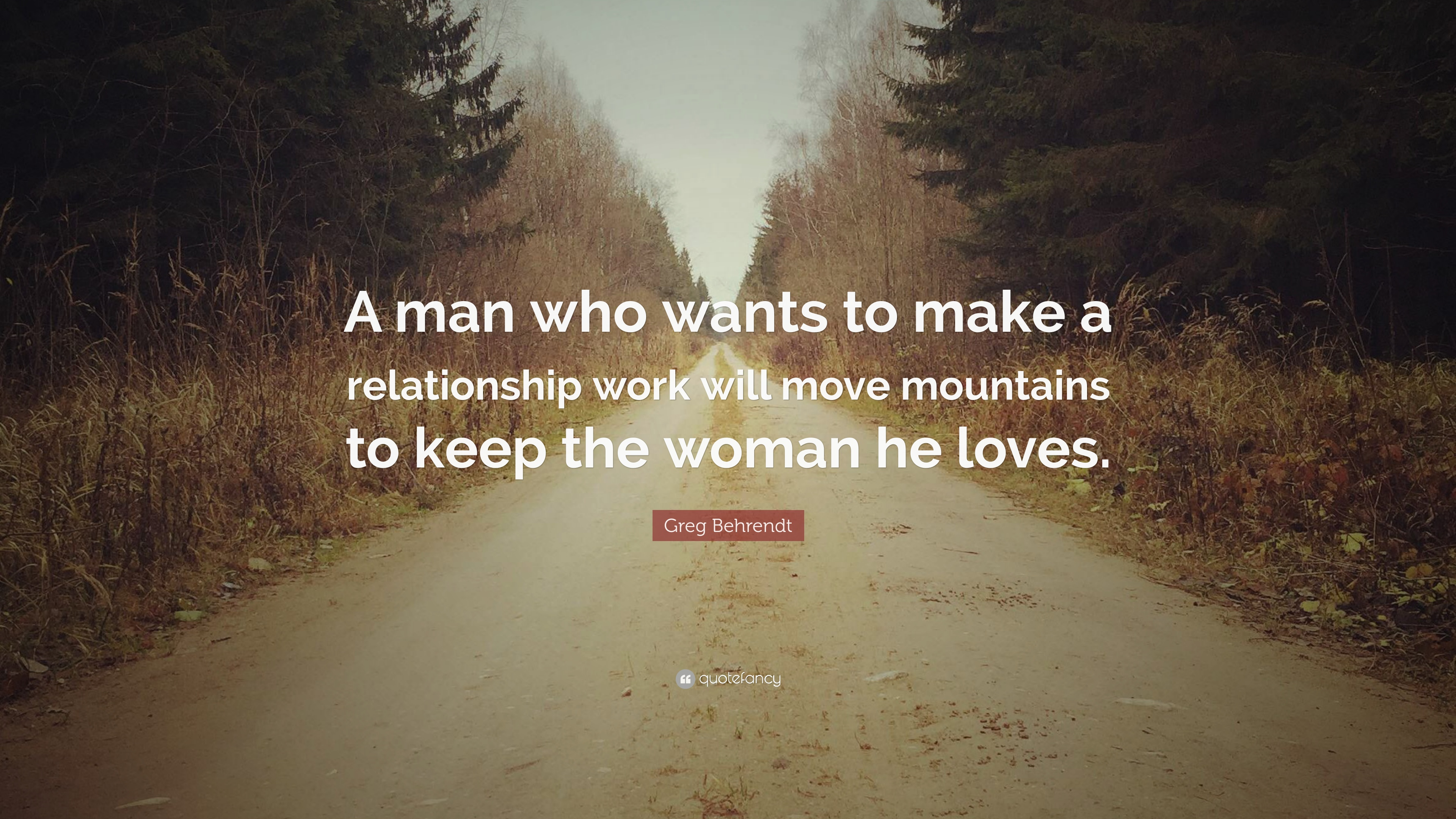 When A Man Loves A Woman He Will Move Mountains