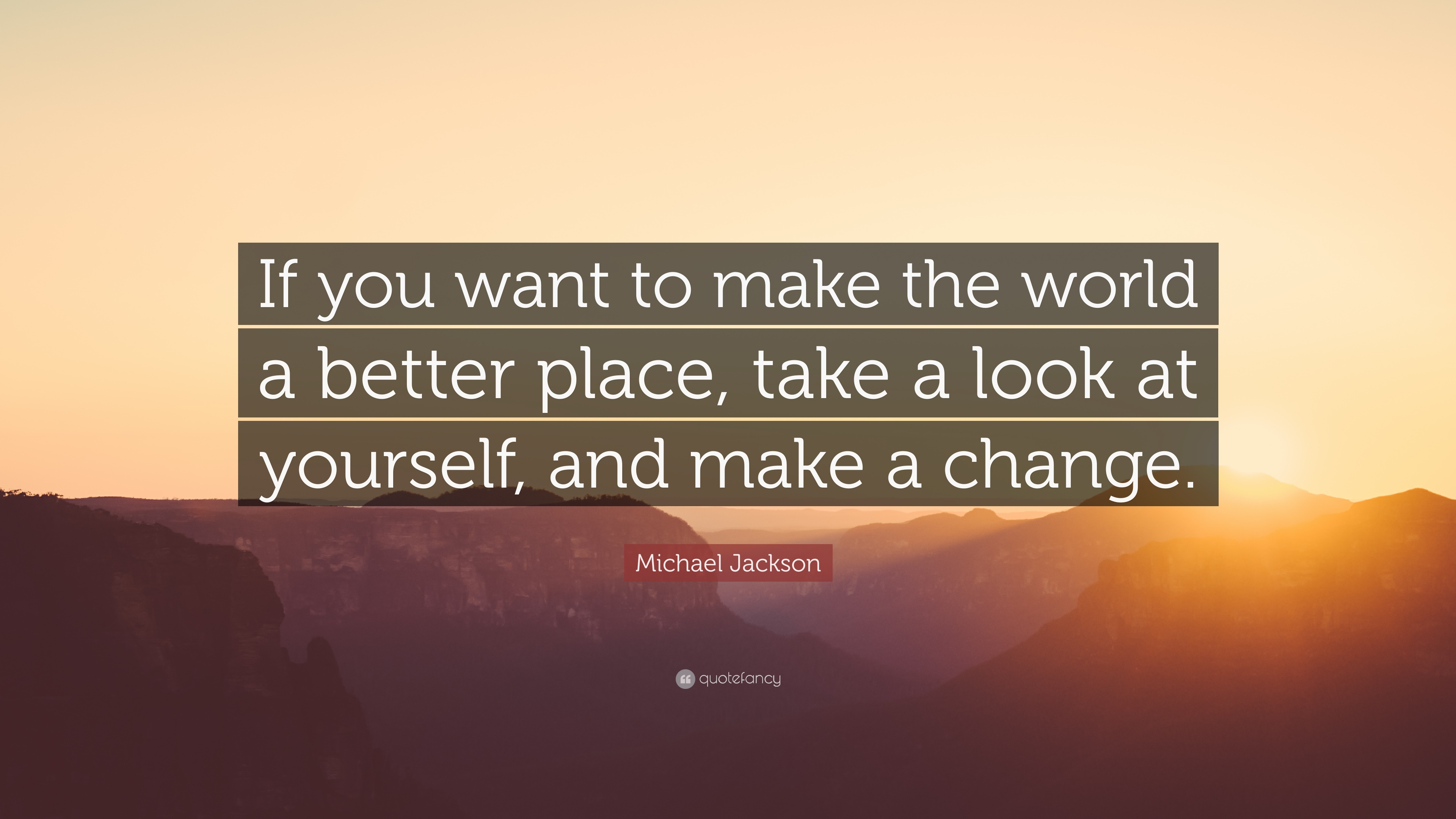 "Michael Jackson Quote: ""If you want to make the world a ..."