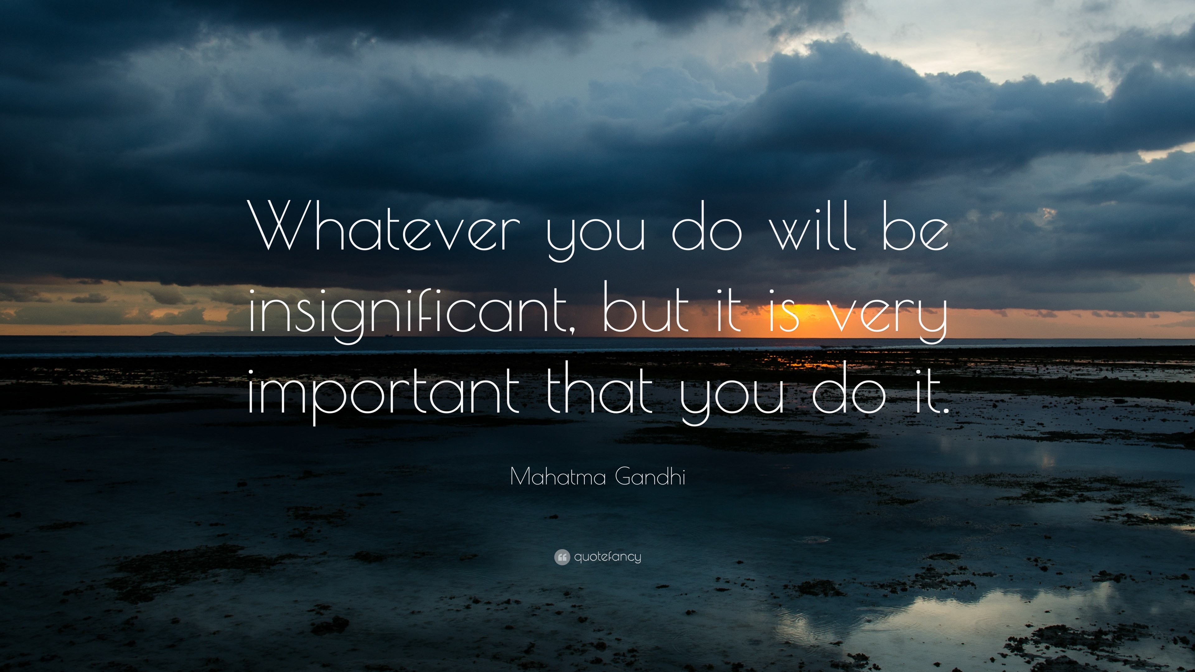 "Important Quotes: Mahatma Gandhi Quote: ""Whatever You Do Will Be"