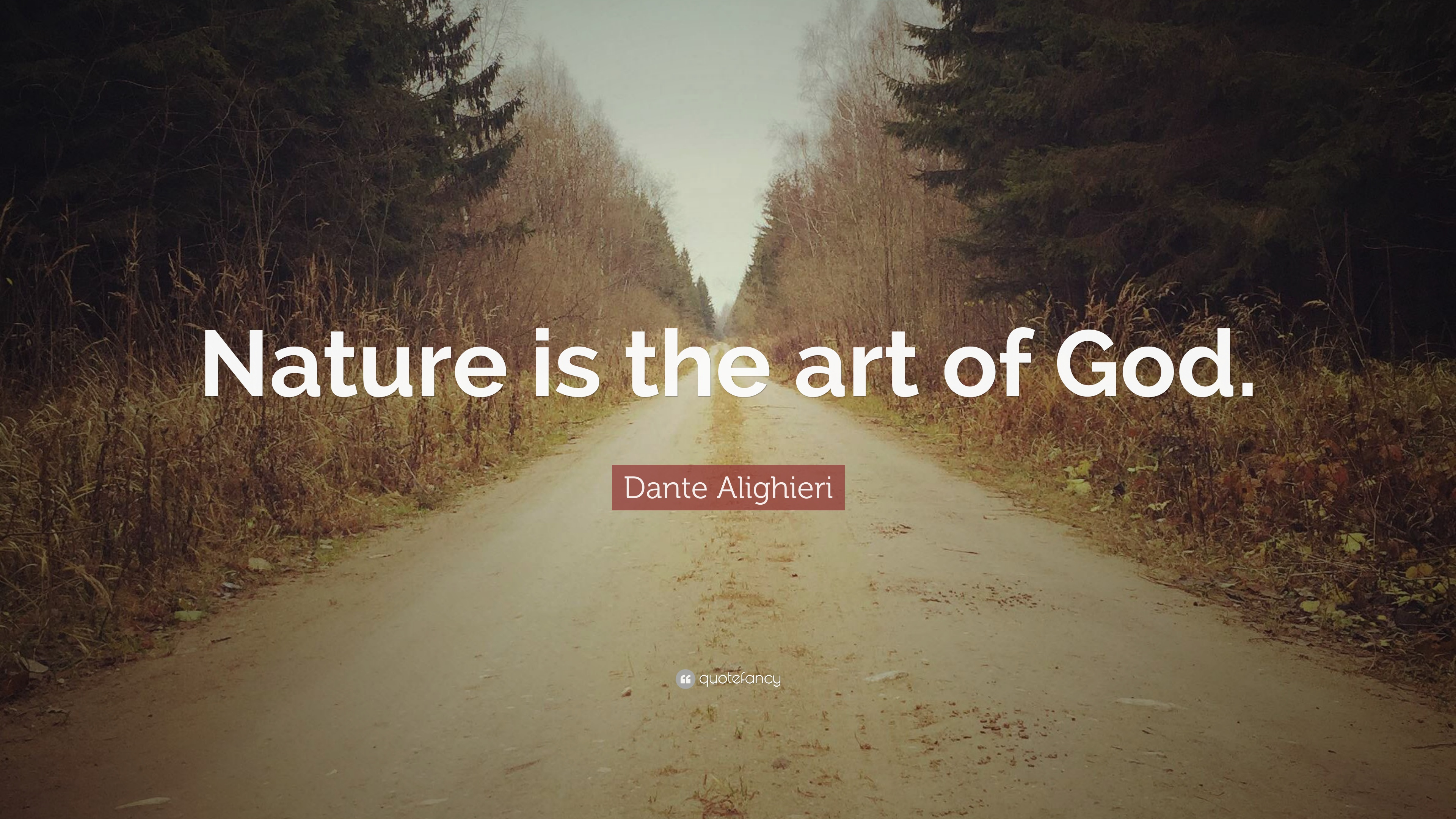 Dante Alighieri Quote Nature Is The Art Of God 25 Wallpapers