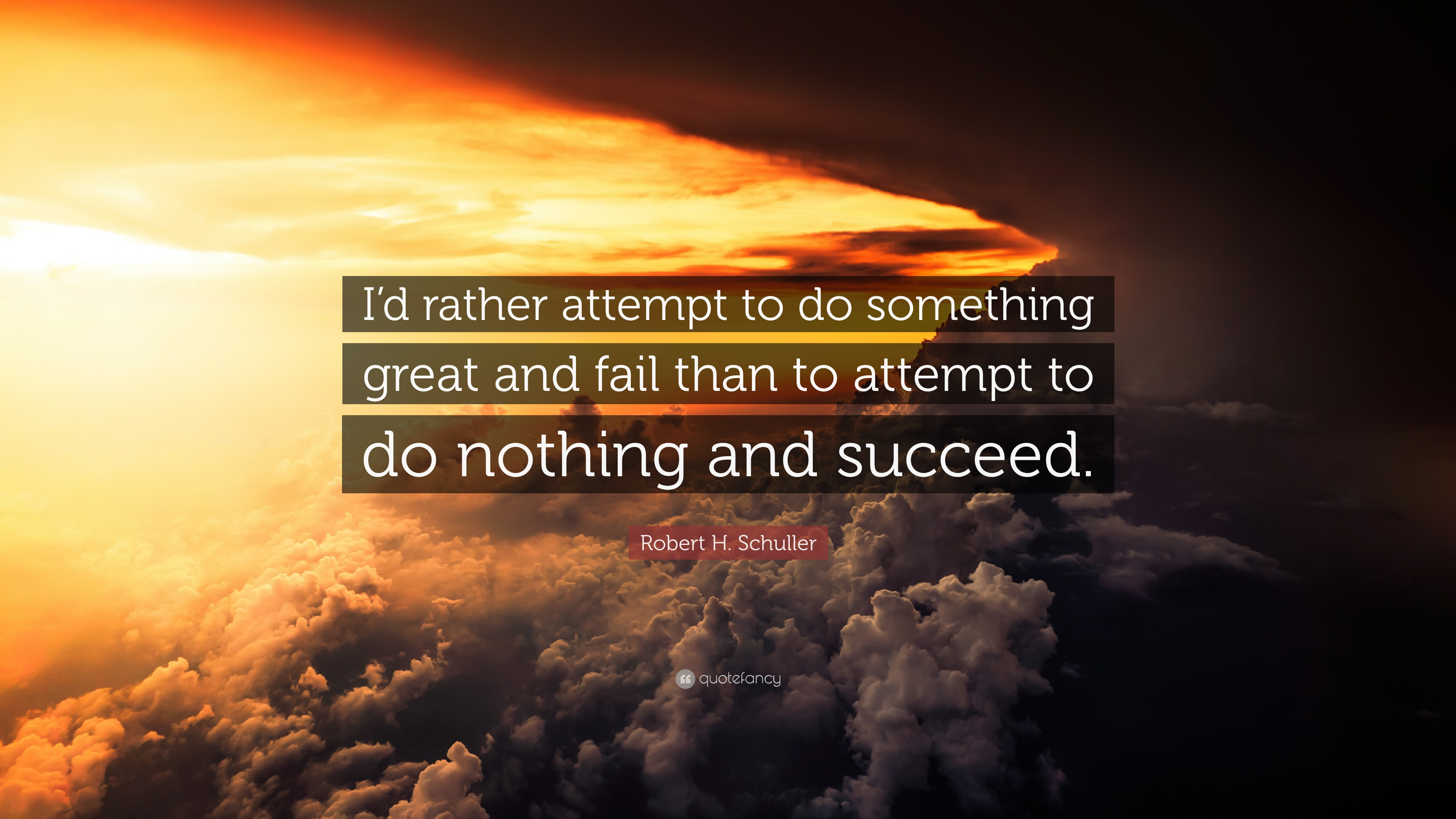 """Robert H. Schuller Quote: """"I'd Rather Attempt To Do"""
