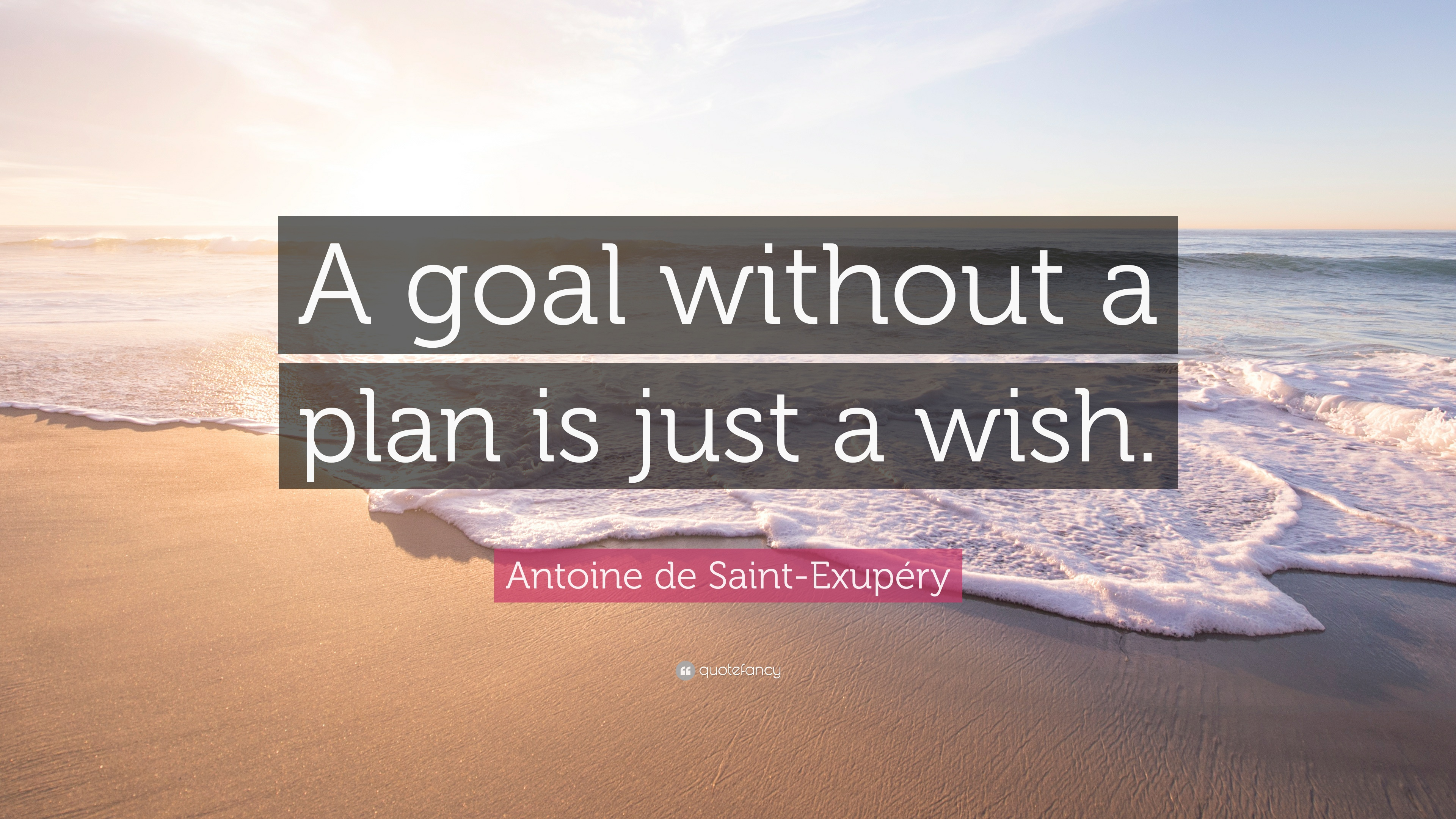 Antoine De Saint Exupéry Quote: U201cA Goal Without A Plan Is Just A
