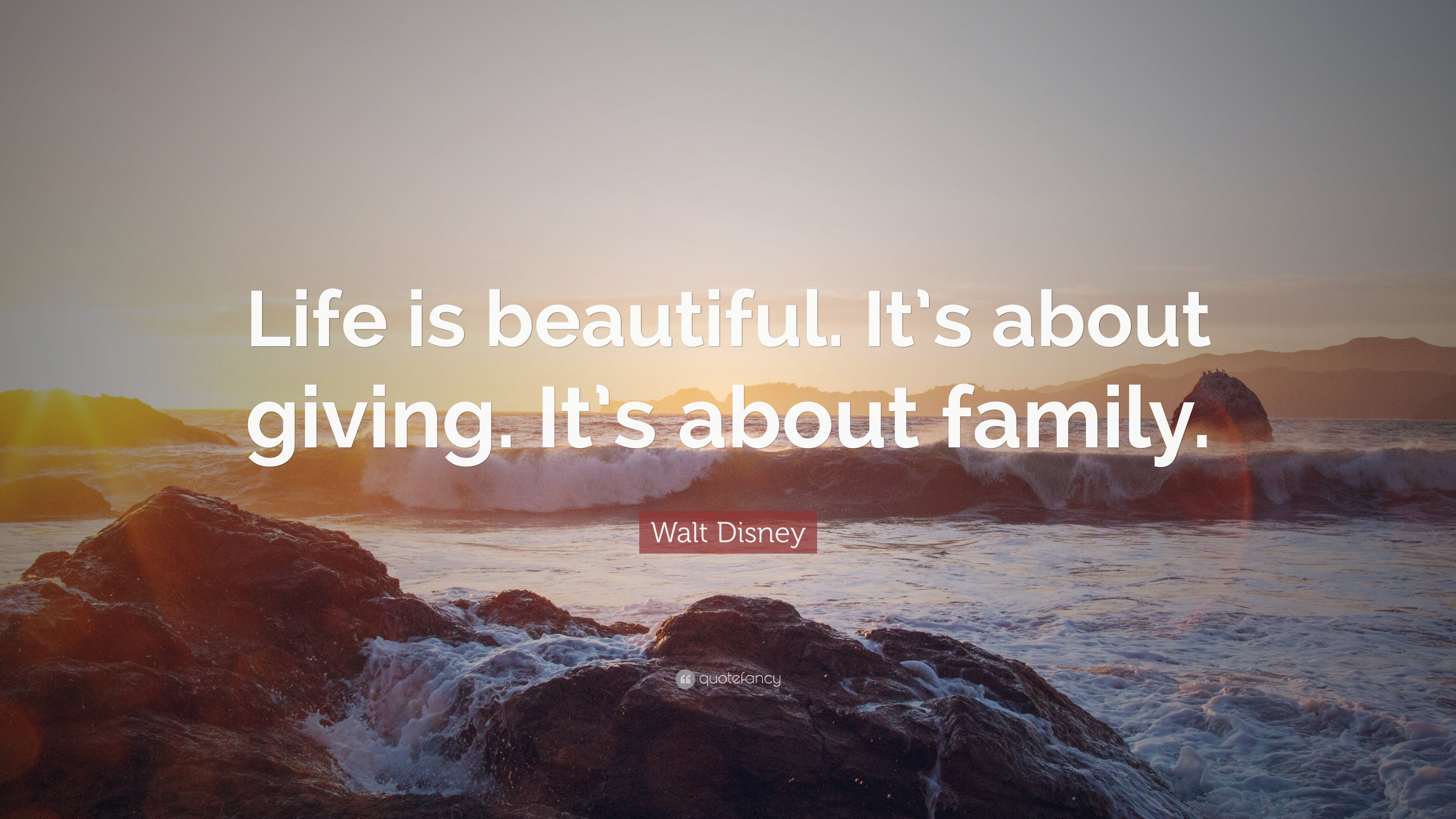 Walt Disney Quote Life Is Beautiful It S About Giving It S About