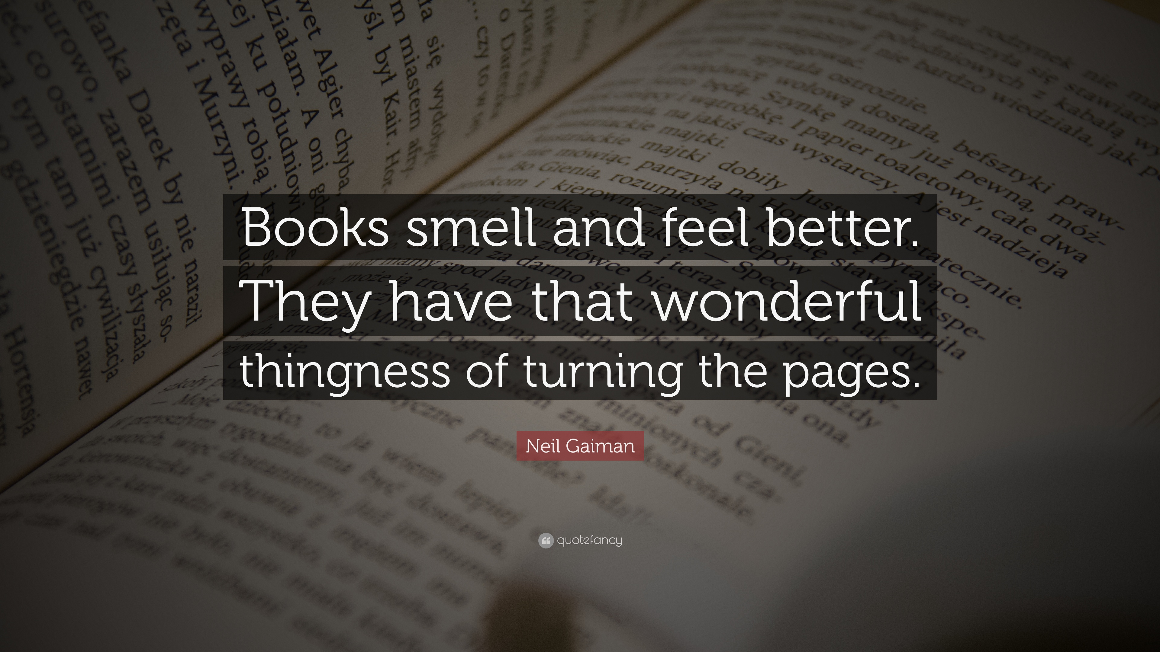Neil Gaiman Quote Books Smell And Feel Better They Have That