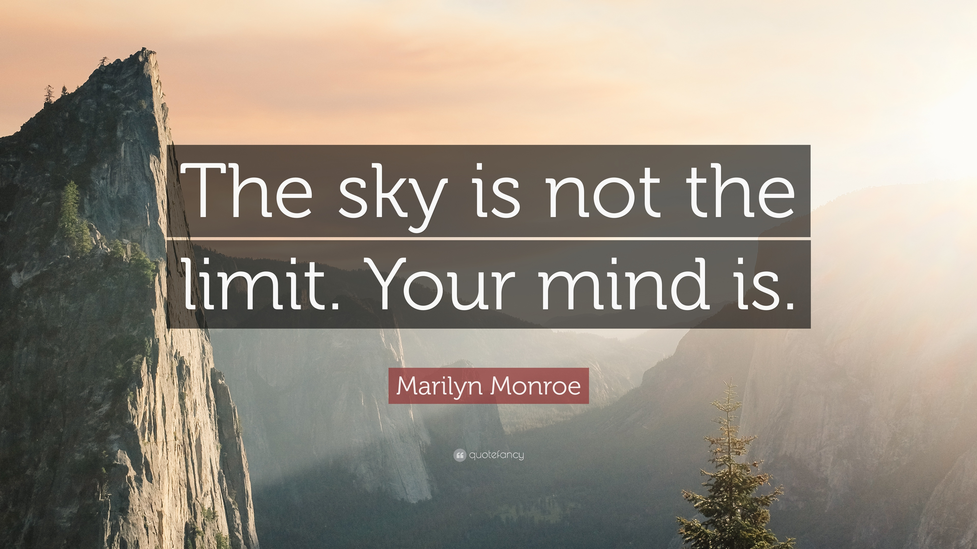 Marilyn Monroe Quote The Sky Is Not The Limit Your Mind Is 12