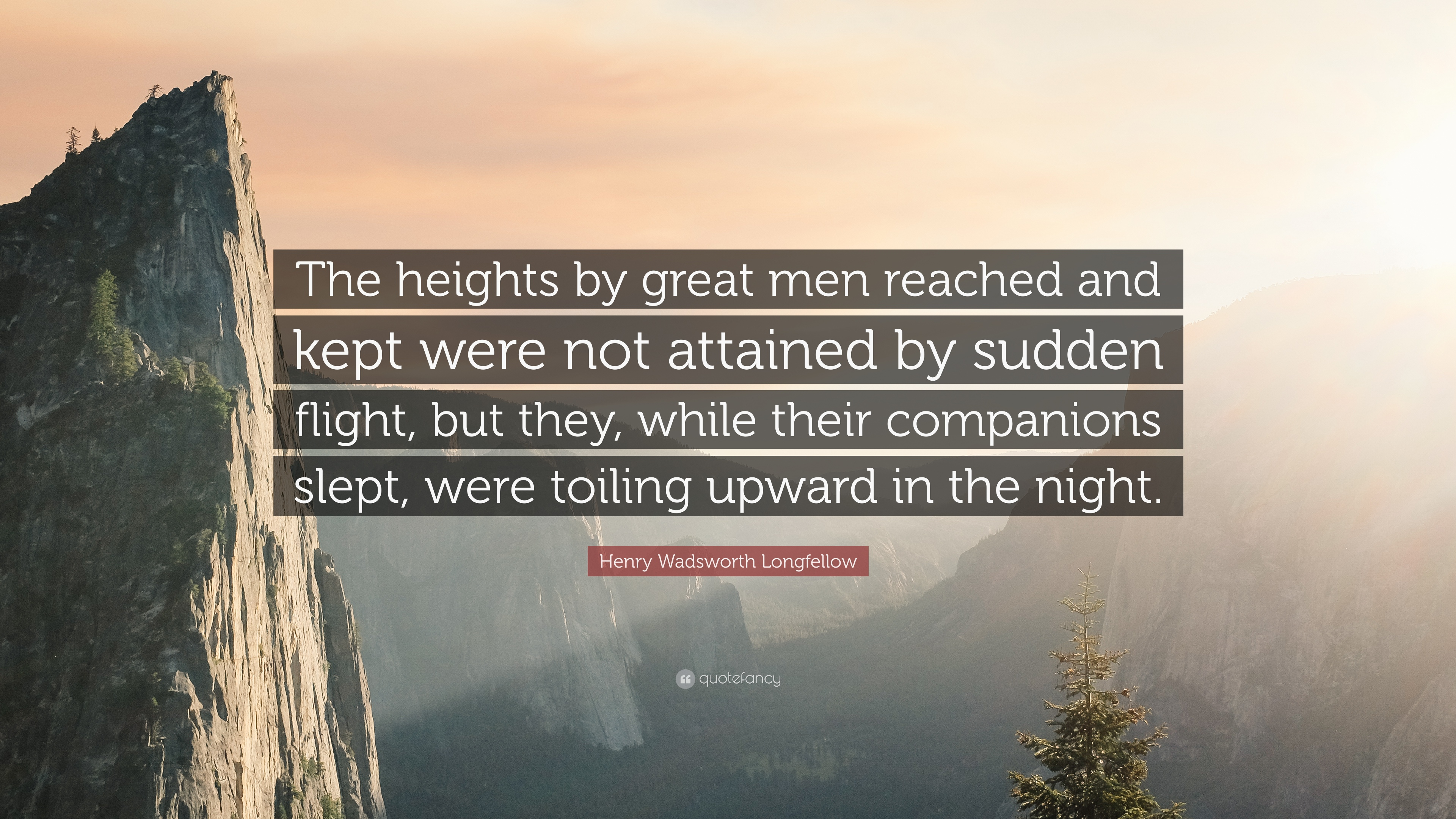 henry wadsworth longfellow quote the heights by great men reached
