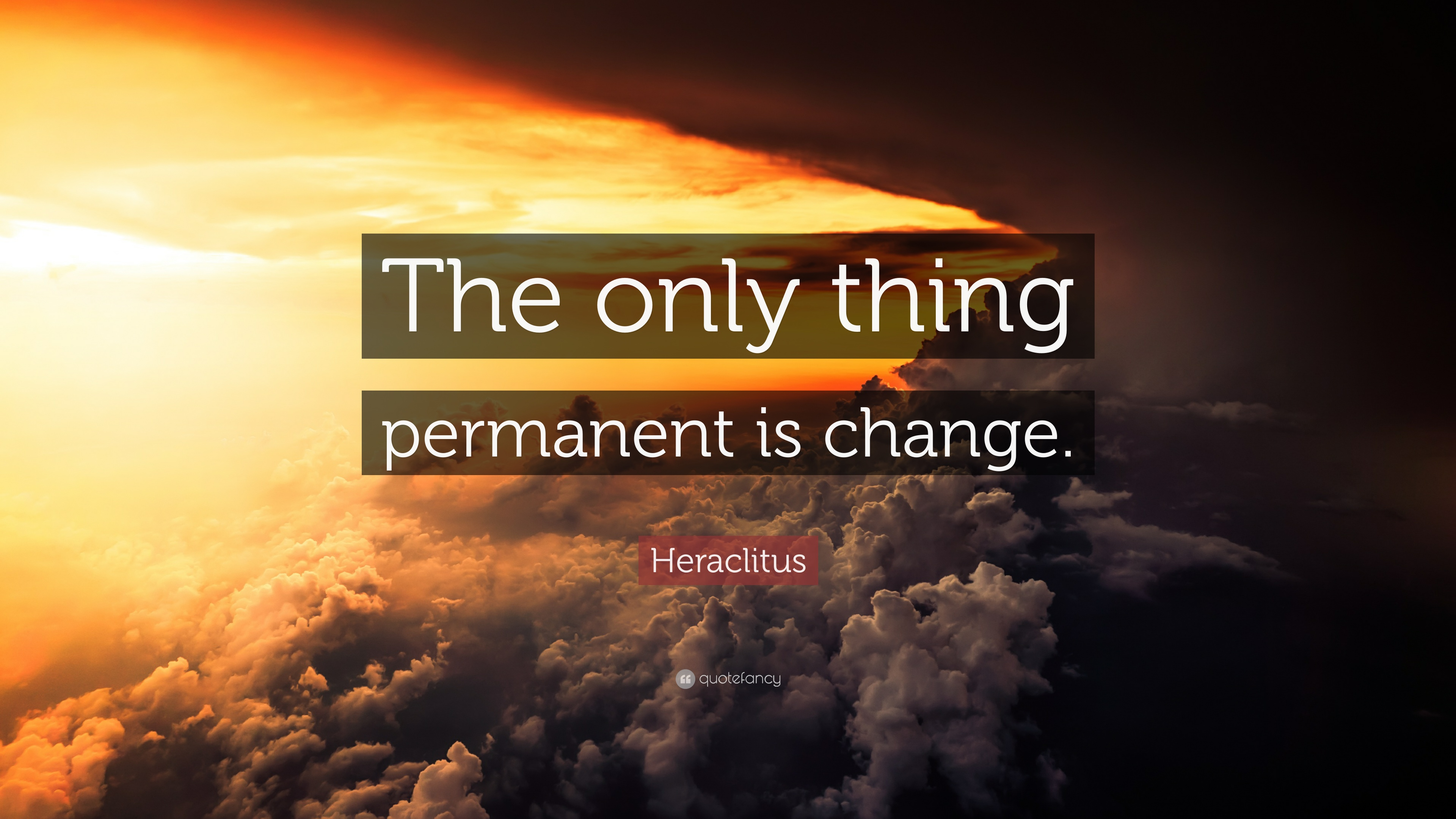 Heraclitus Quote: The only thing permanent is change