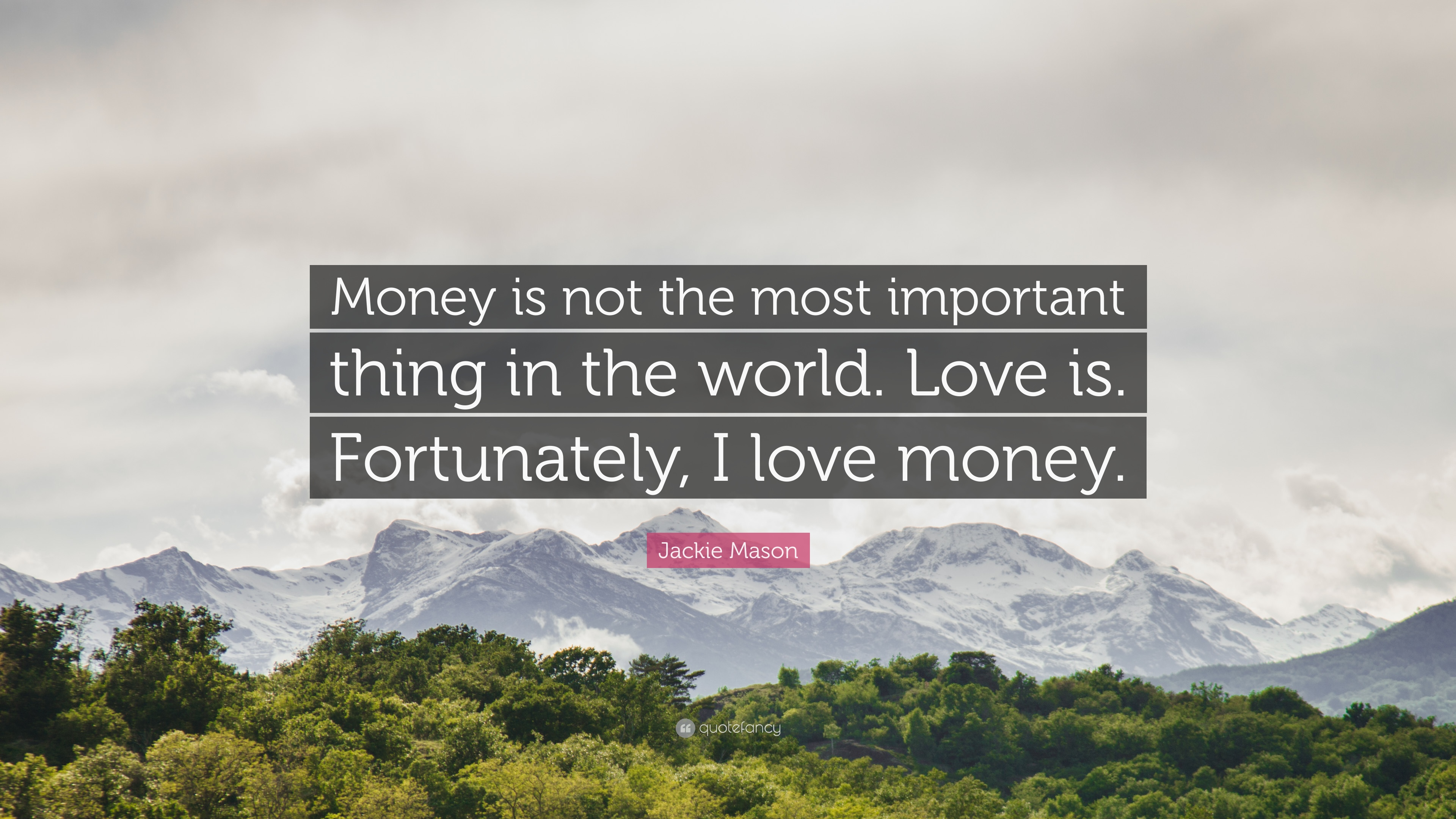 Money Is Not The Most Important Thing!