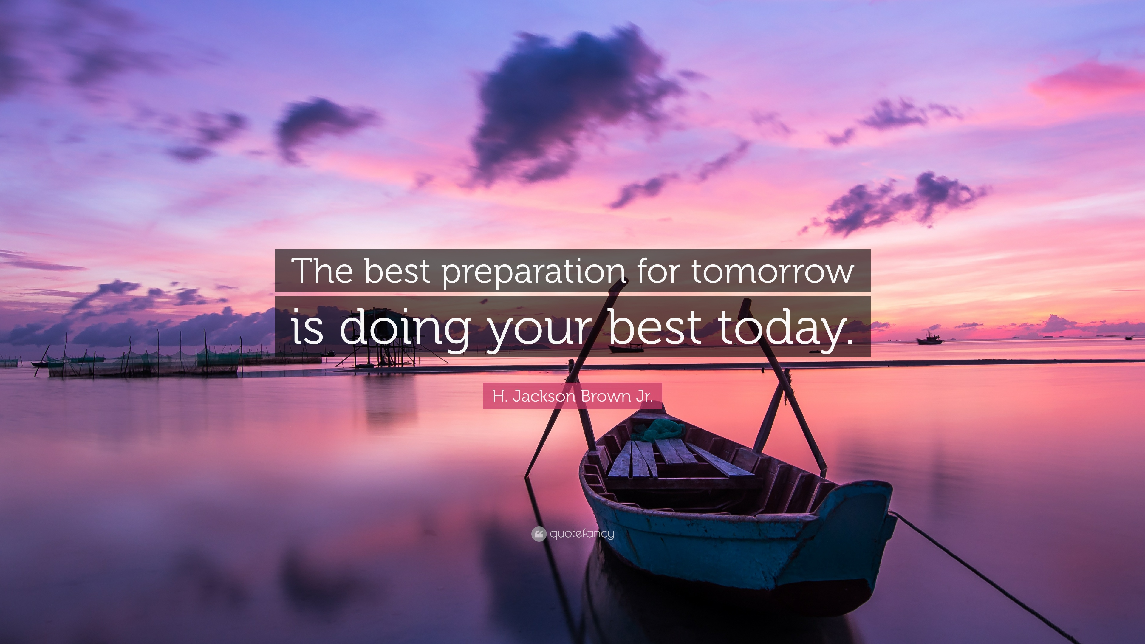 "H. Jackson Brown Jr. Quote: ""The Best Preparation For"