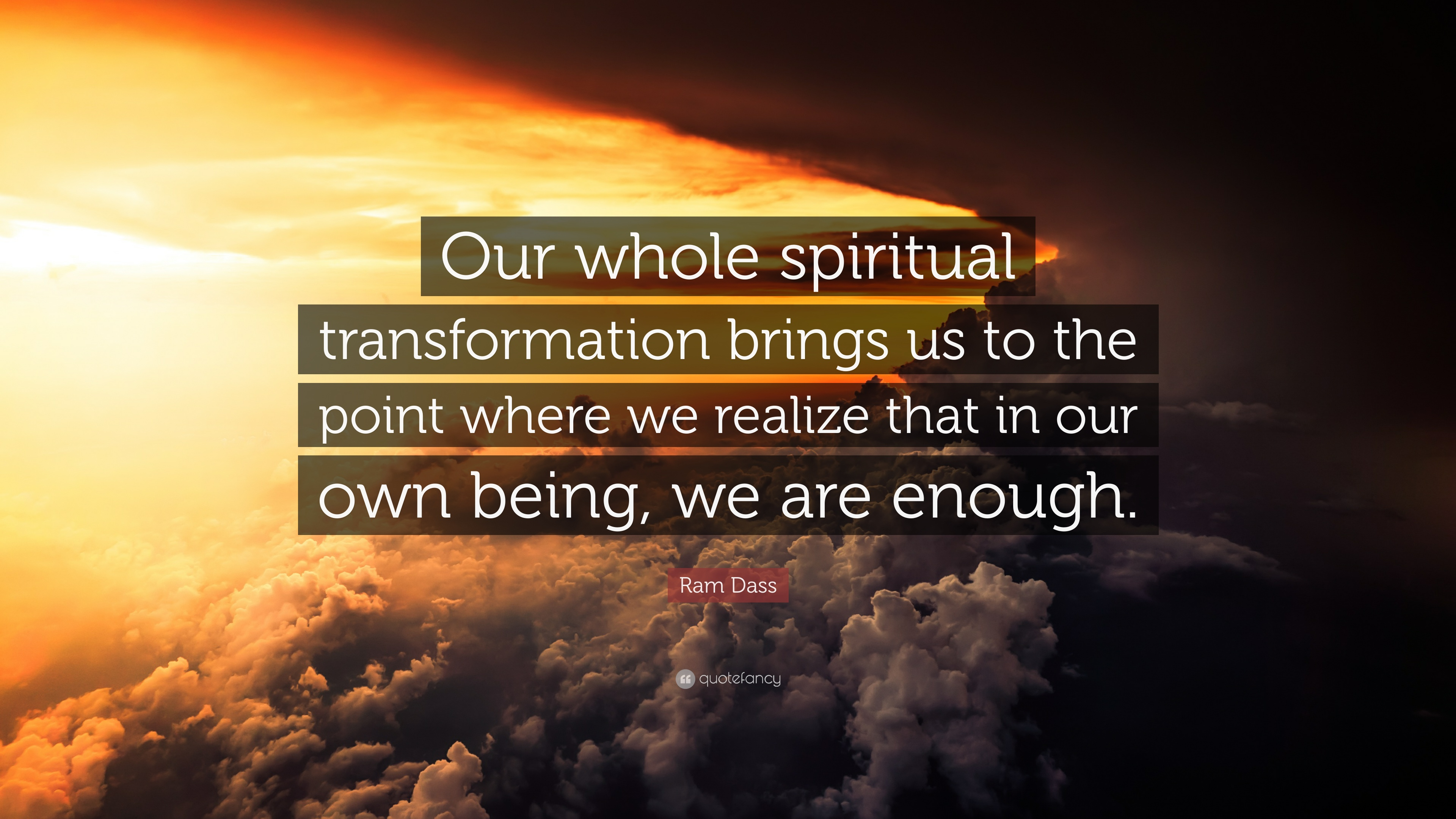 Ram Dass Quote Our Whole Spiritual Transformation Brings