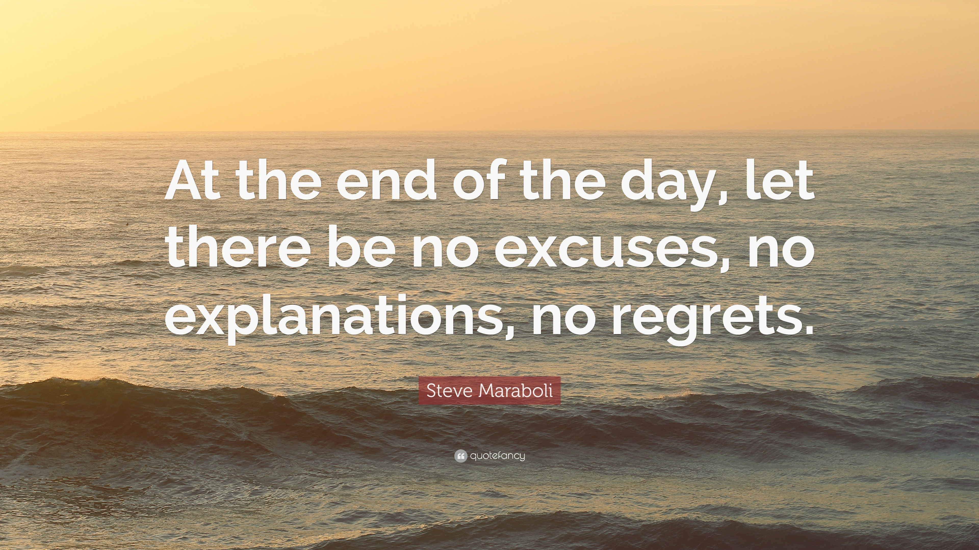 Steve Maraboli Quote At The End Of The Day Let There Be No