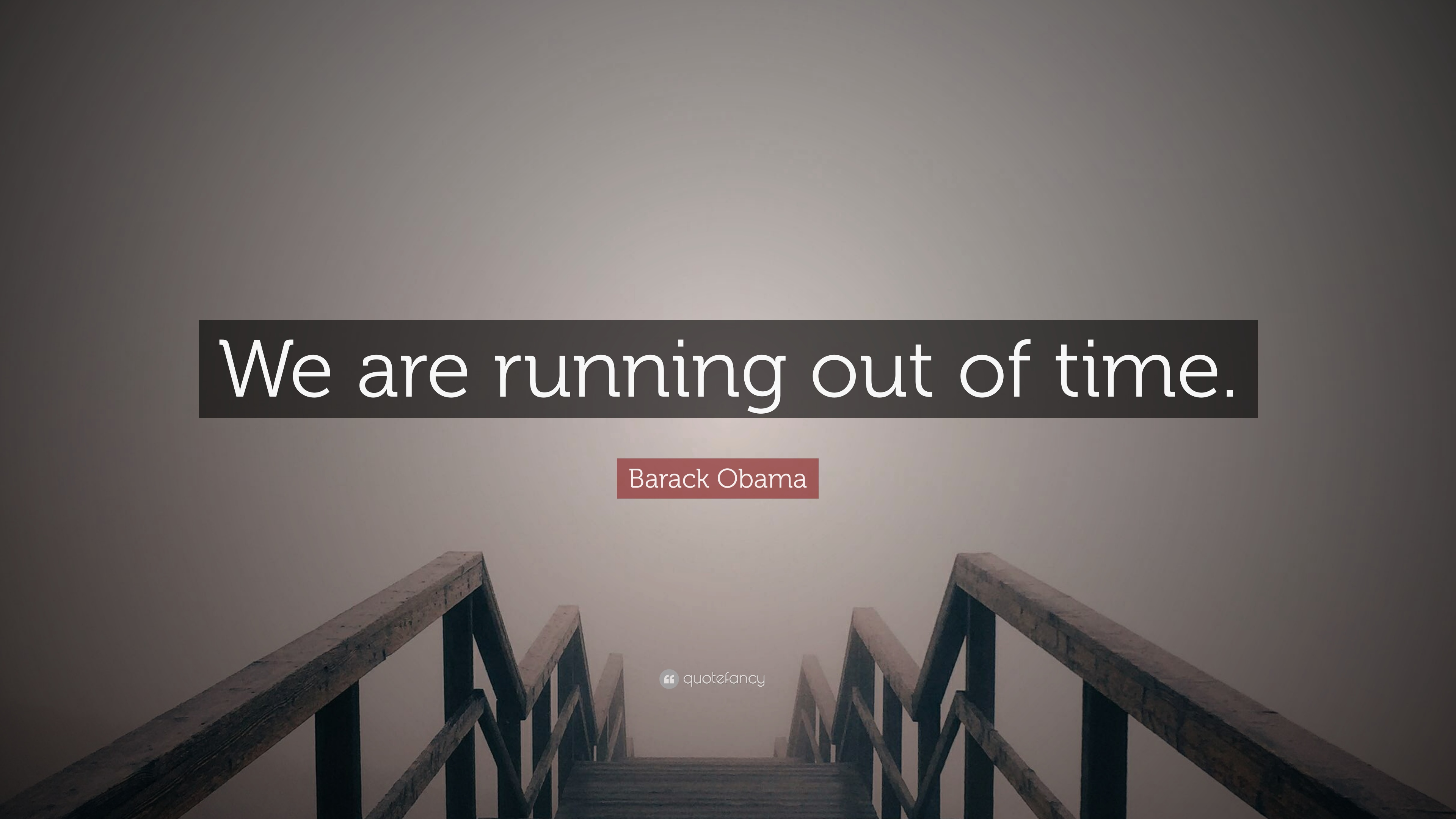 Barack Obama Quote We Are Running Out Of Time 12 Wallpapers