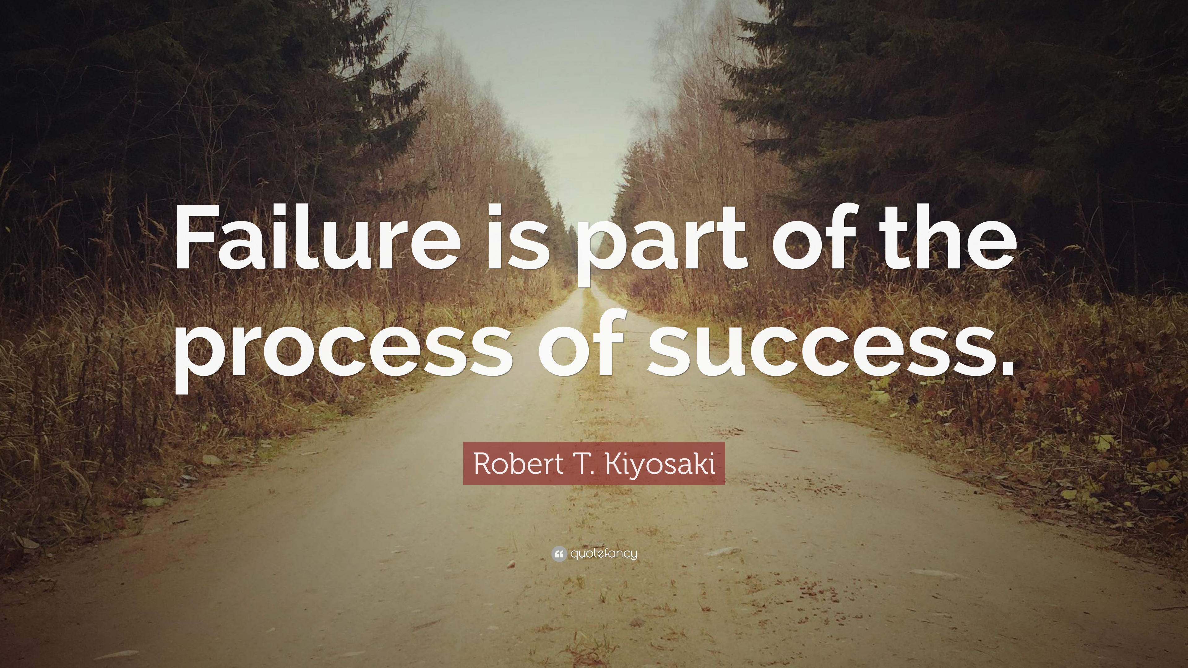 "Inspirational Quotes About Failure: Robert T. Kiyosaki Quote: ""Failure Is Part Of The Process"