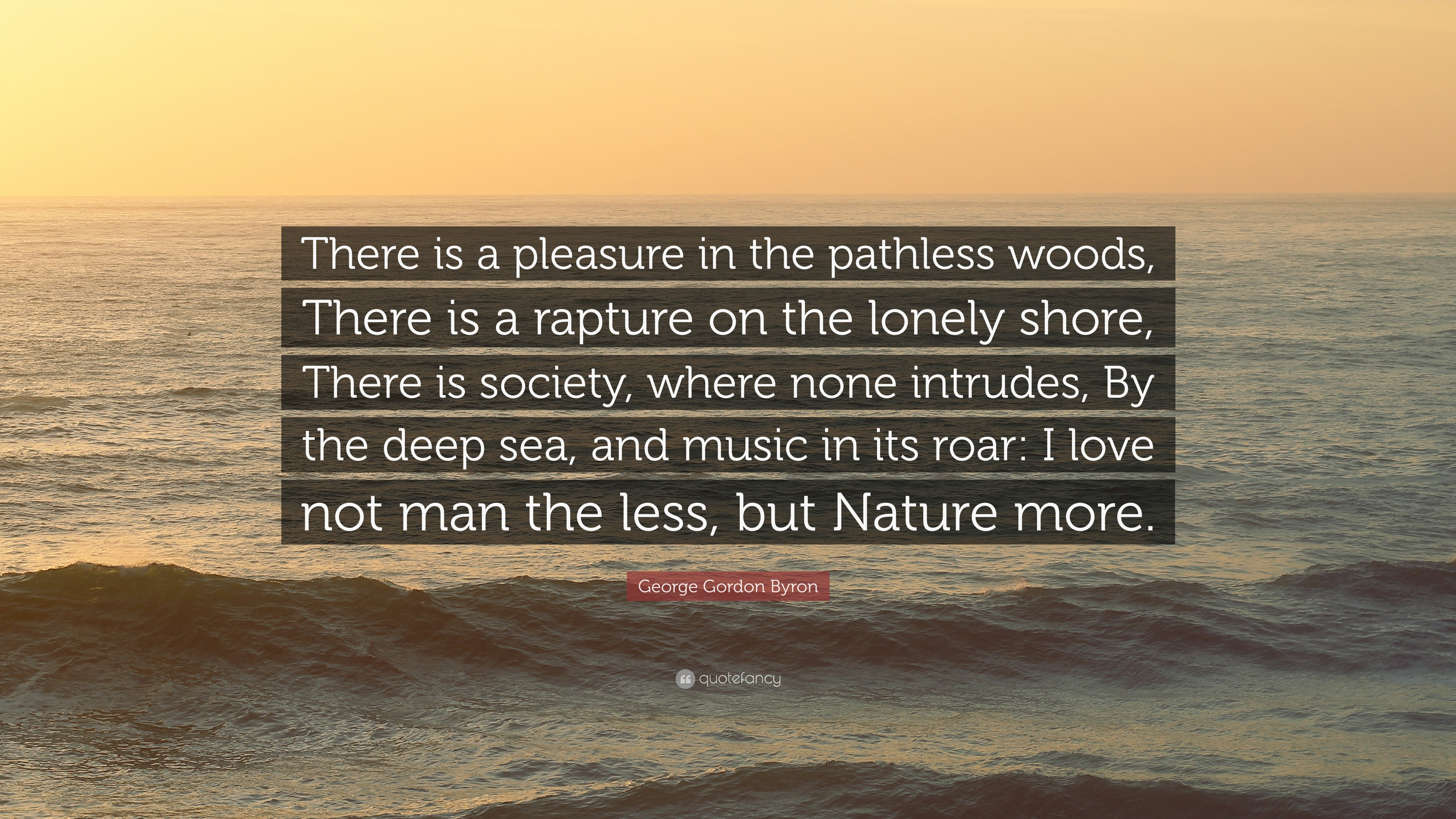 """George Gordon Byron Quote: """"There Is A Pleasure In The"""