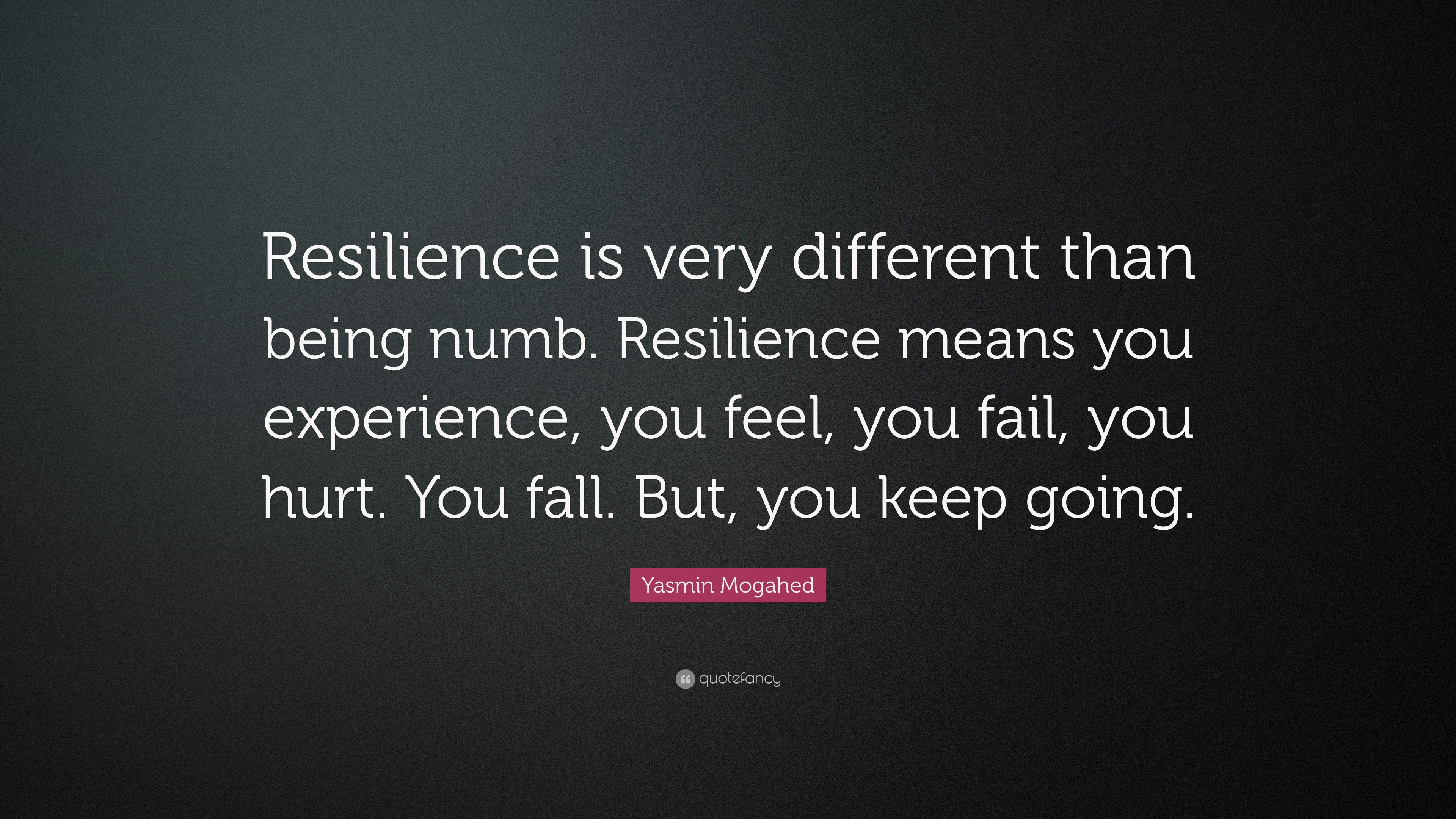 """Resilience Quotes Enchanting Yasmin Mogahed Quote """"Resilience Is Very Different Than Being"""