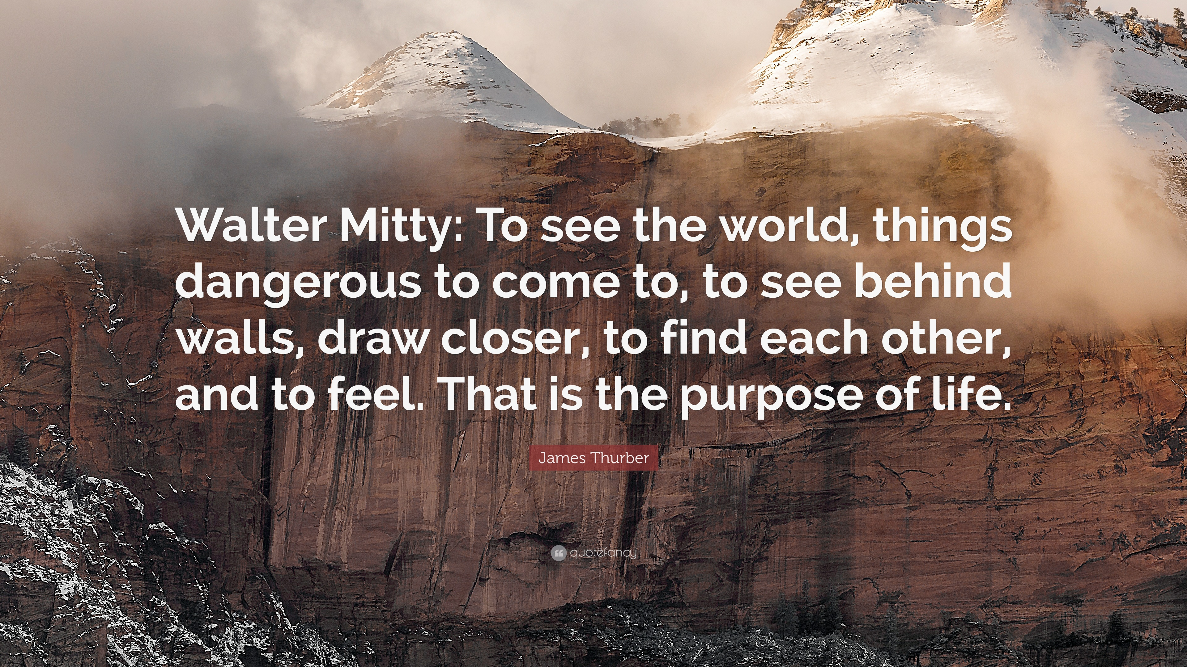 James thurber quote walter mitty to see the world - Things you find on walls ...