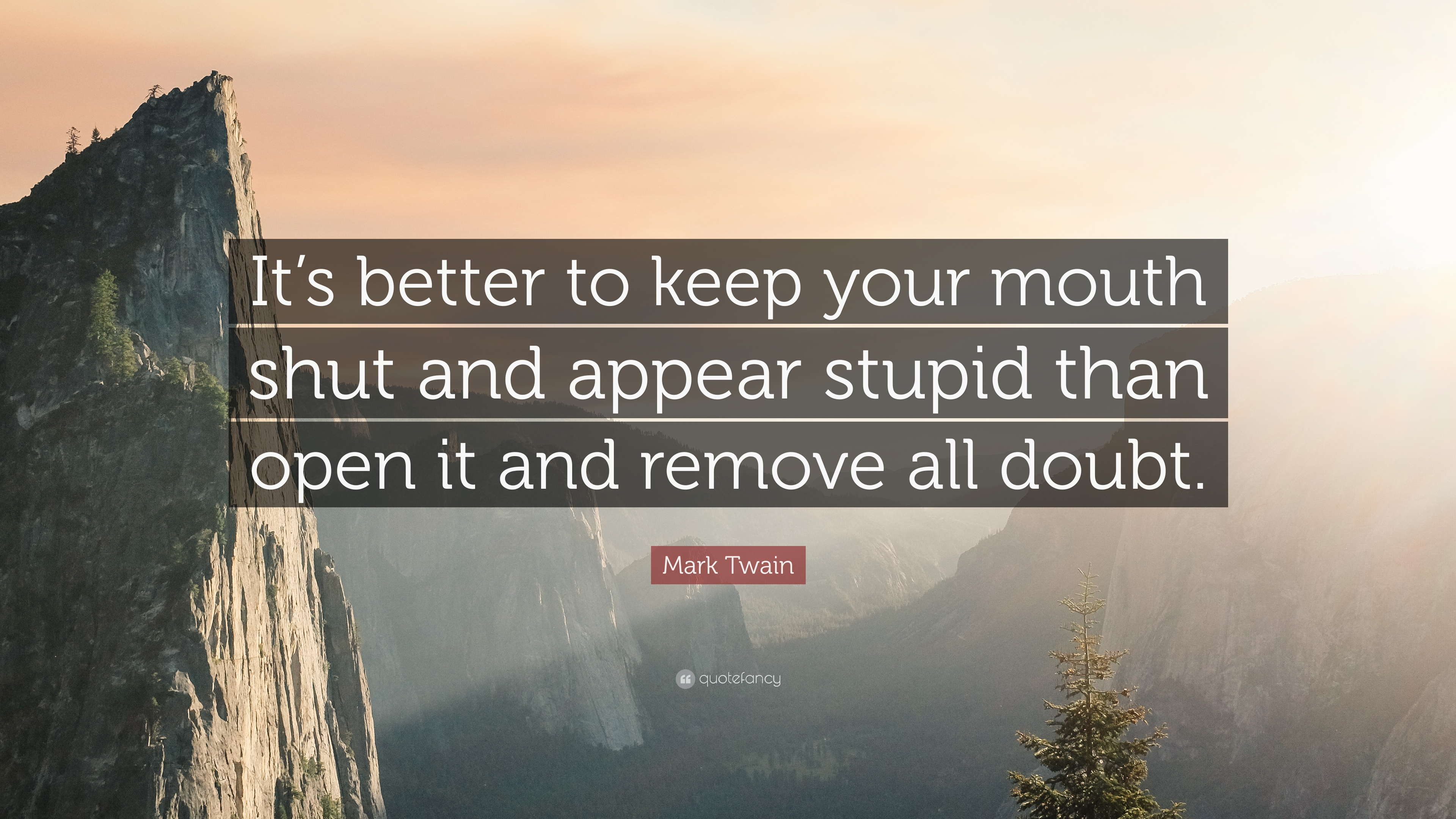 Mark Twain Quote Its Better To Keep Your Mouth Shut And Appear