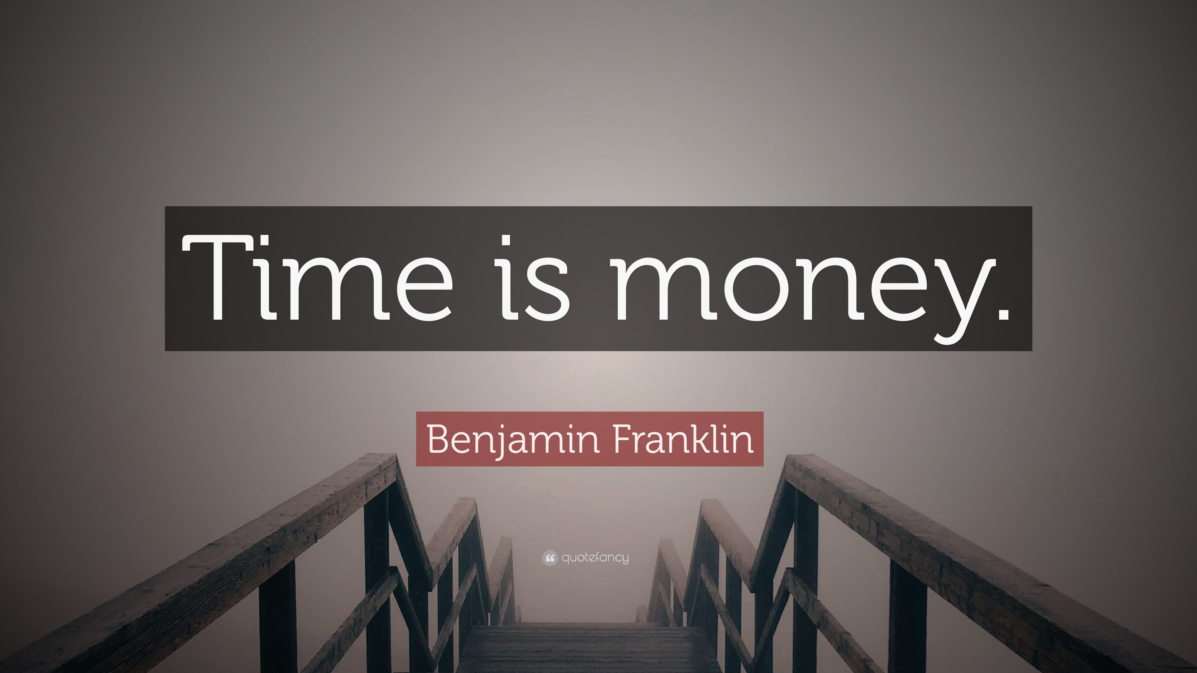 Benjamin Franklin Quote: U201cTime Is Money.u201d