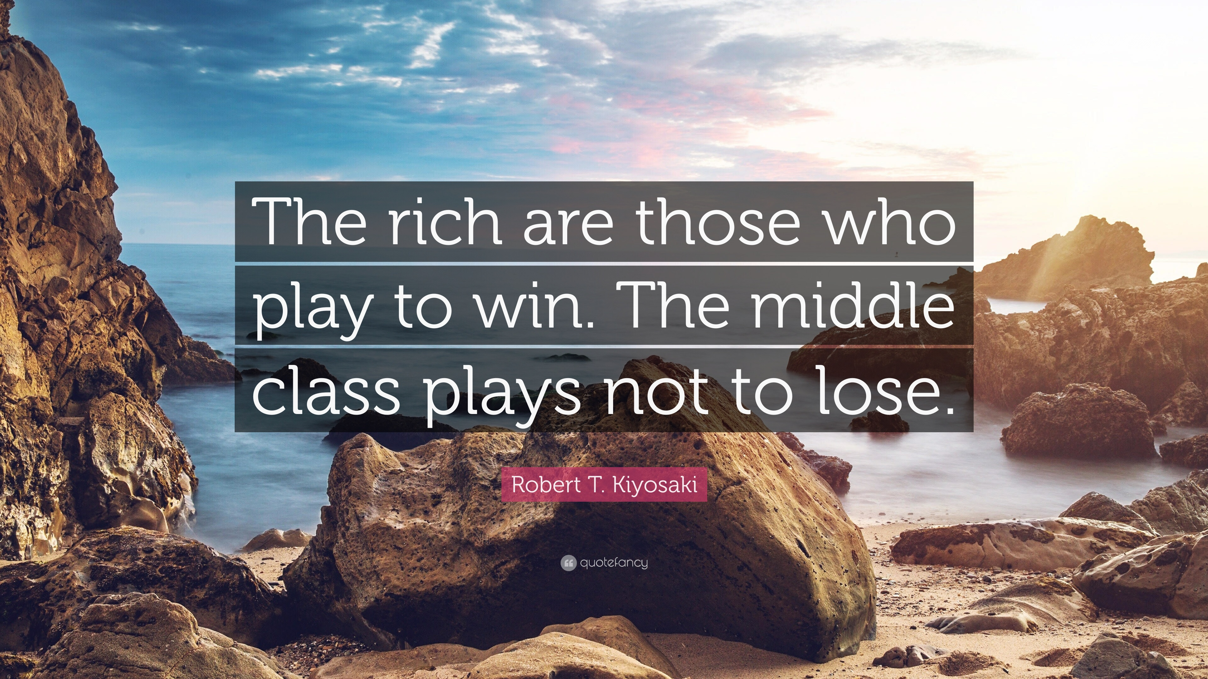 """Robert T. Kiyosaki Quote: """"The Rich Are Those Who Play To"""