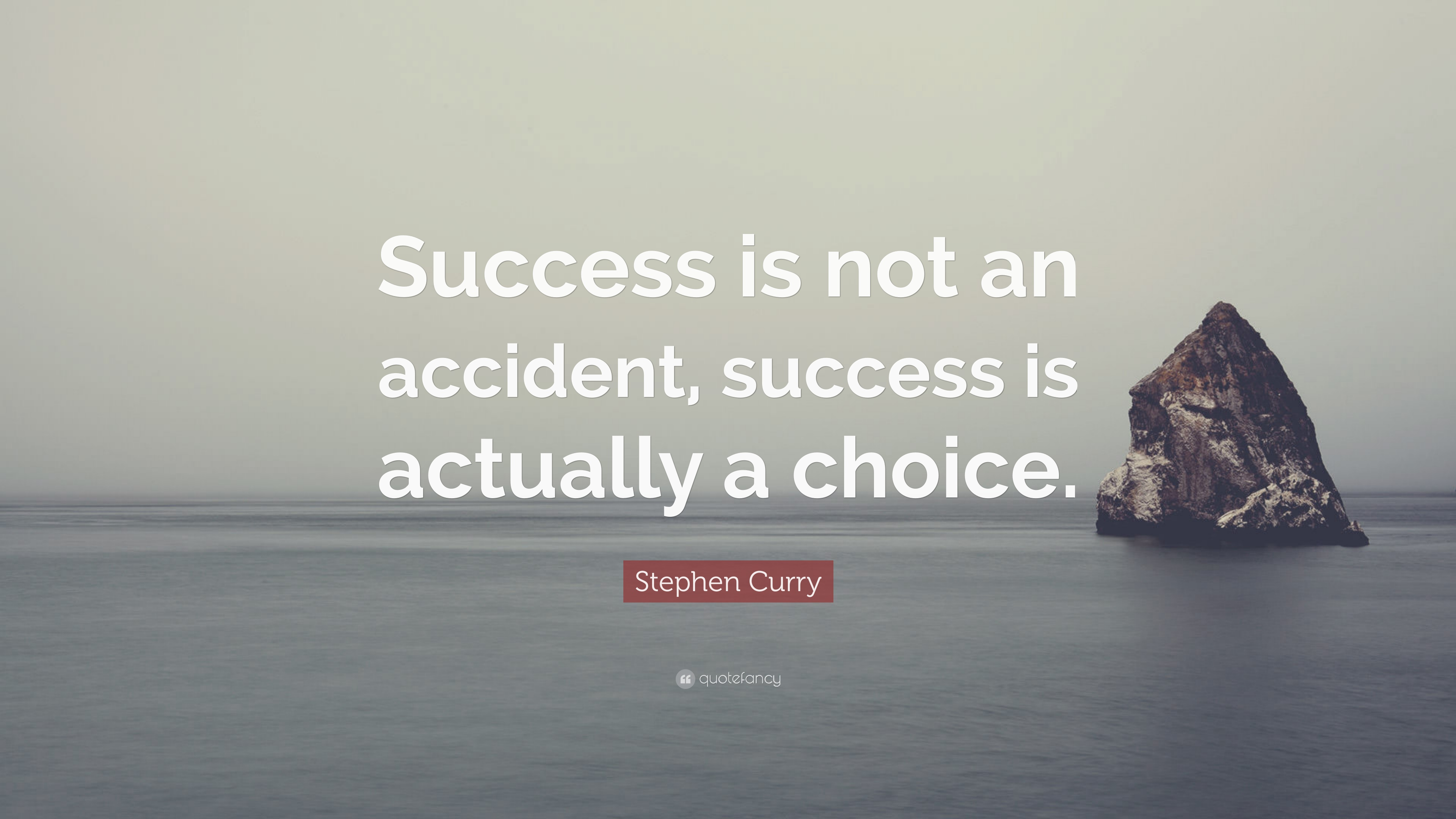 Stephen Curry Quote Success Is Not An Accident Success Is