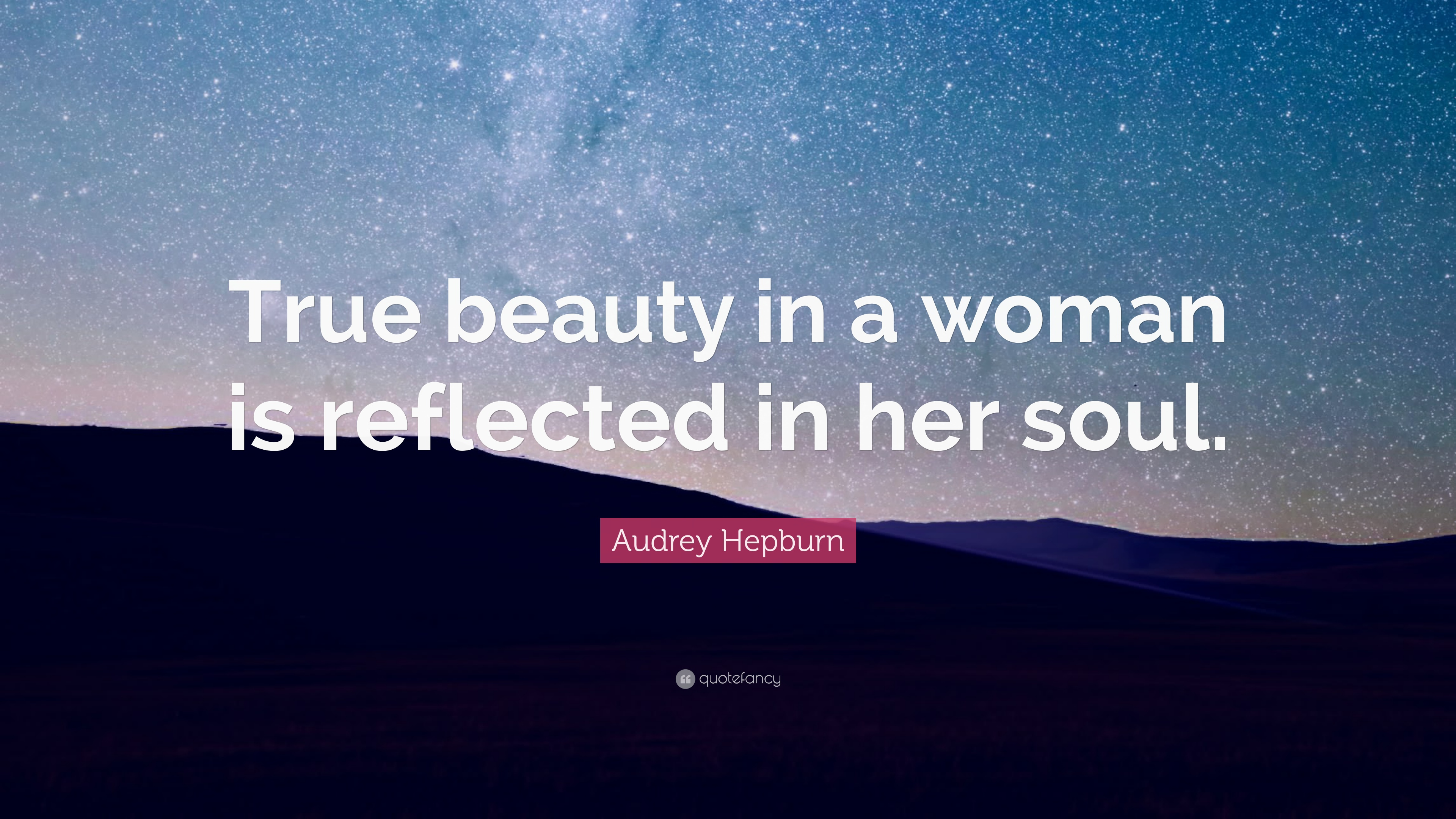 """Audrey Hepburn Quote: """"True beauty in a woman is reflected ..."""