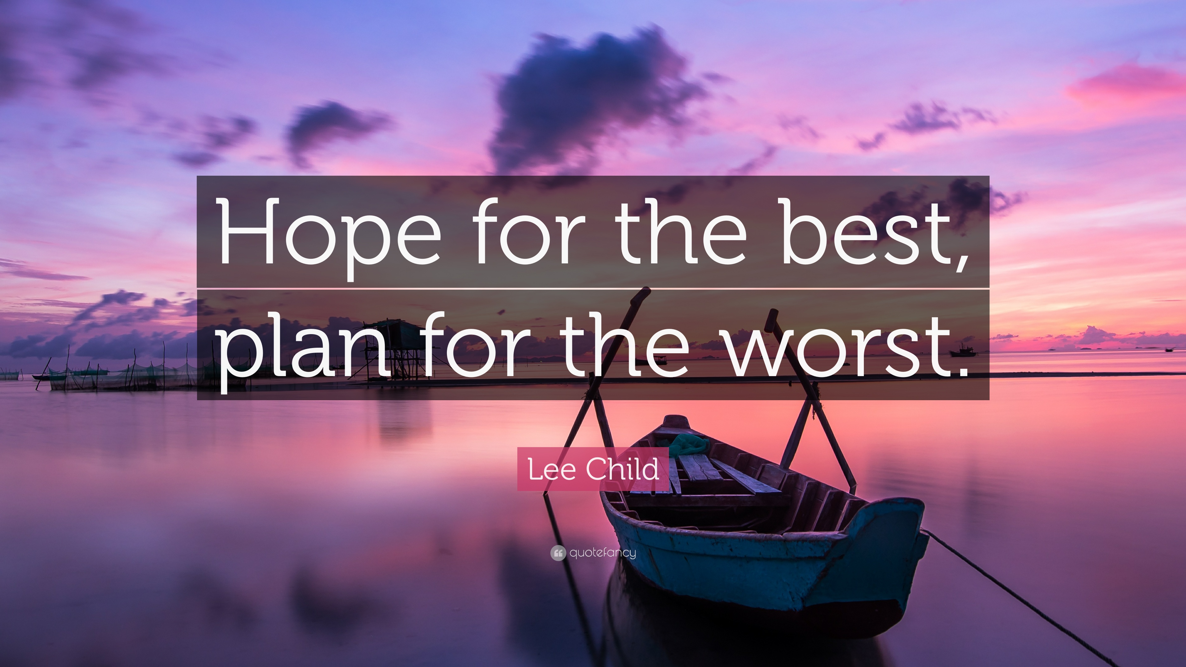 Lee Child Quote Hope For The Best Plan For The Worst 12