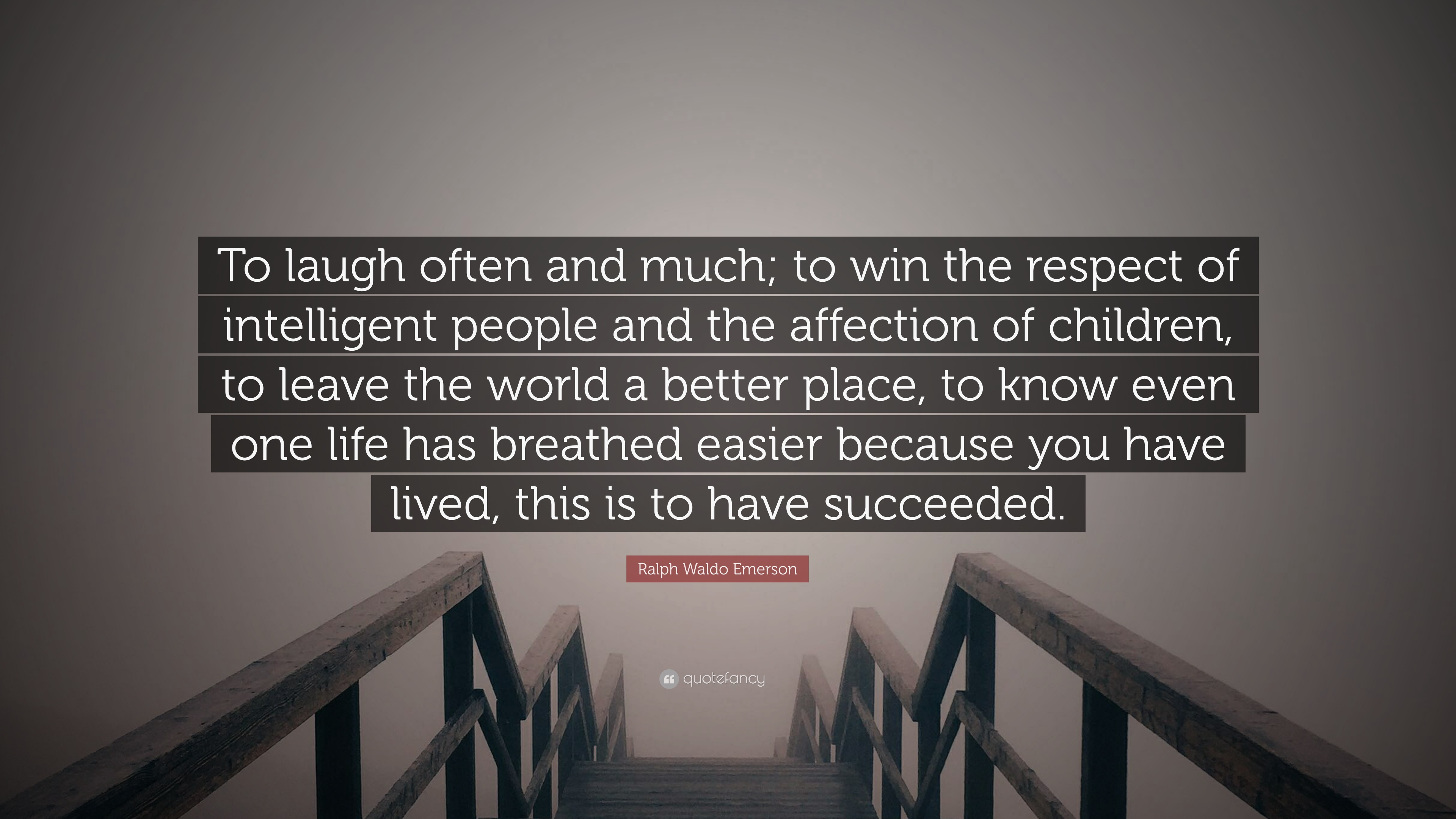 Ralph Waldo Emerson Quote To Laugh Often And Much To Win The