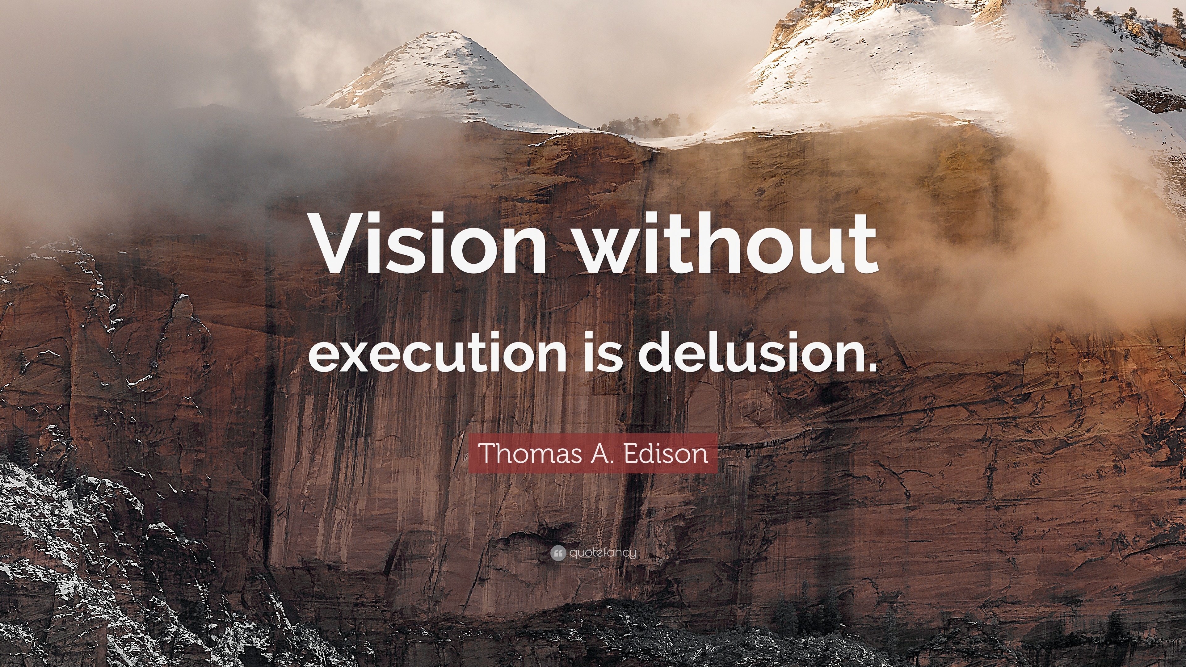 "Quotes About Vision Thomas Aedison Quote ""Vision Without Execution Is Delusion"