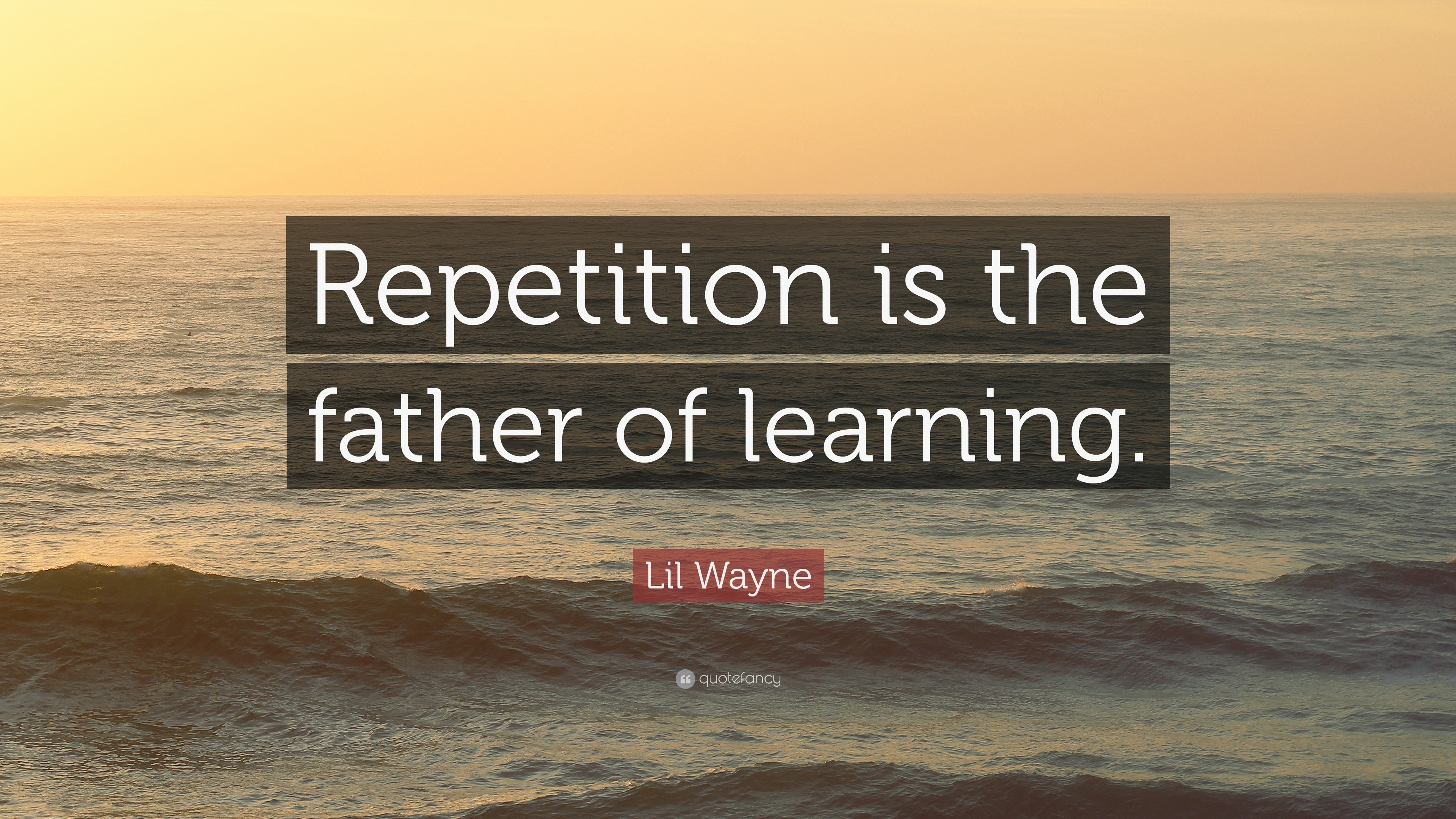 Worksheet Repetition In Learning lil wayne quote is the father of learning 5 learning