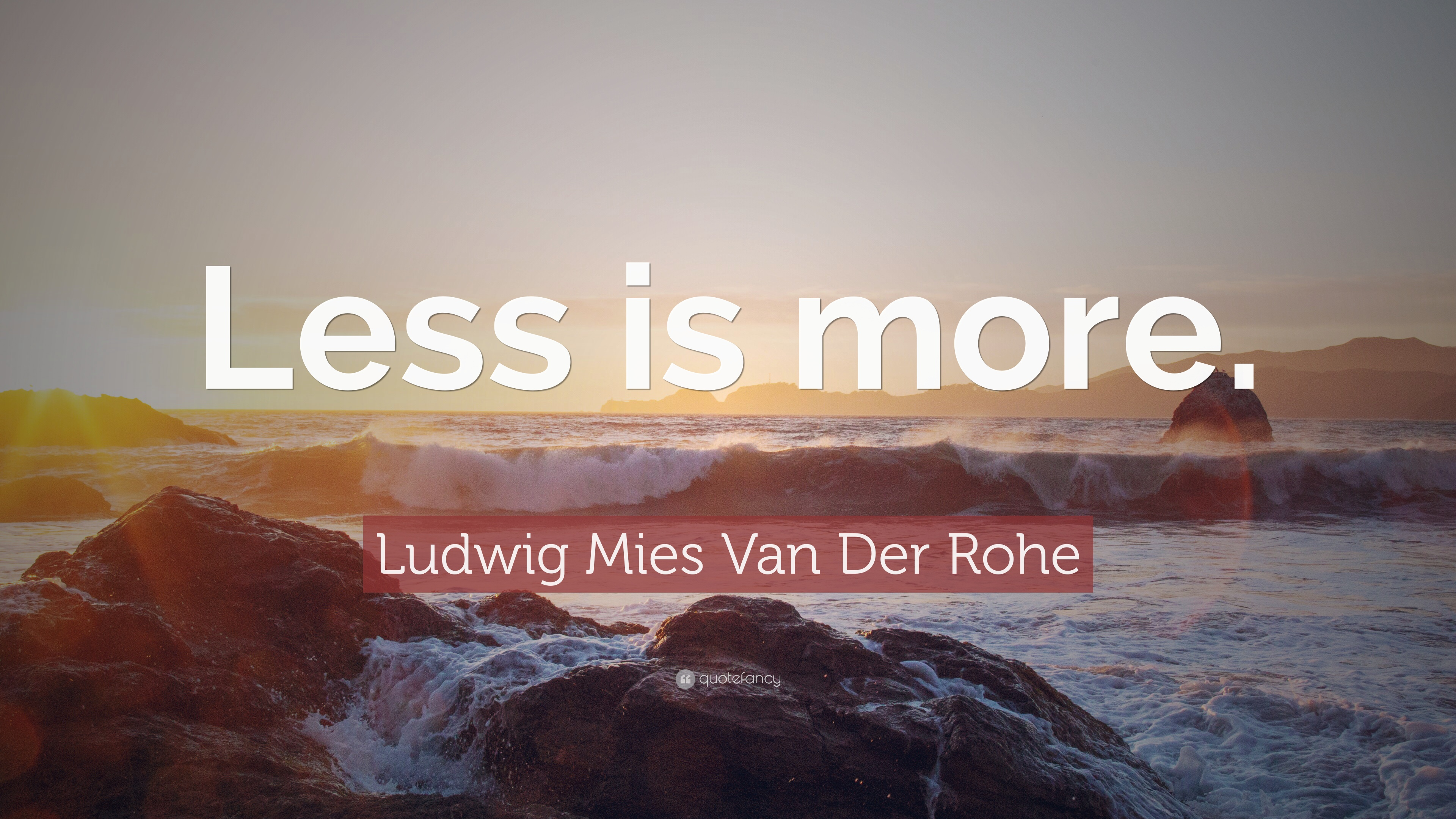 """Ludwig Mies Van Der Rohe Quote: """"Less Is More."""" (12"""