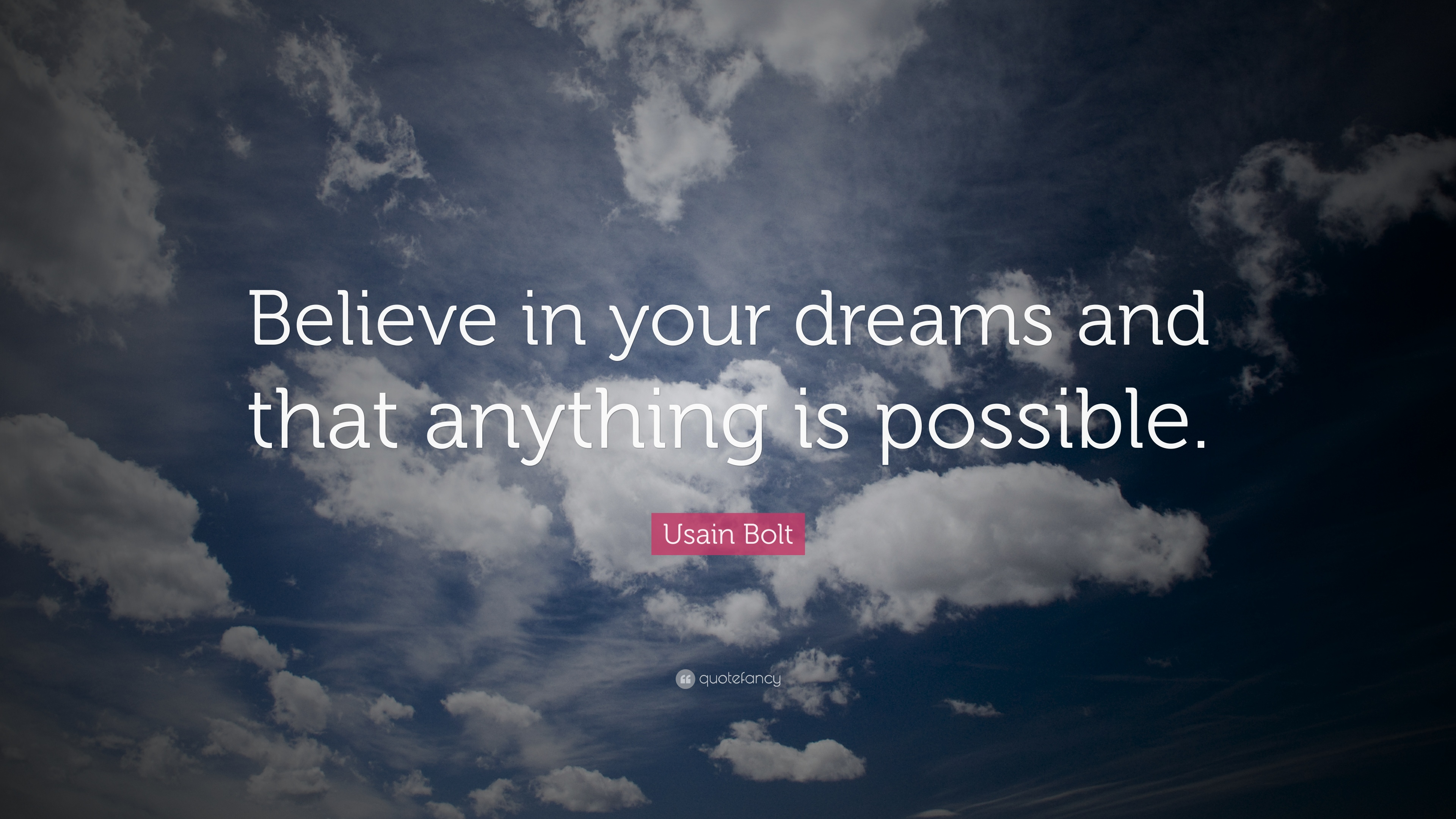 Usain Bolt Quote Believe In Your Dreams And That Anything Is Possible