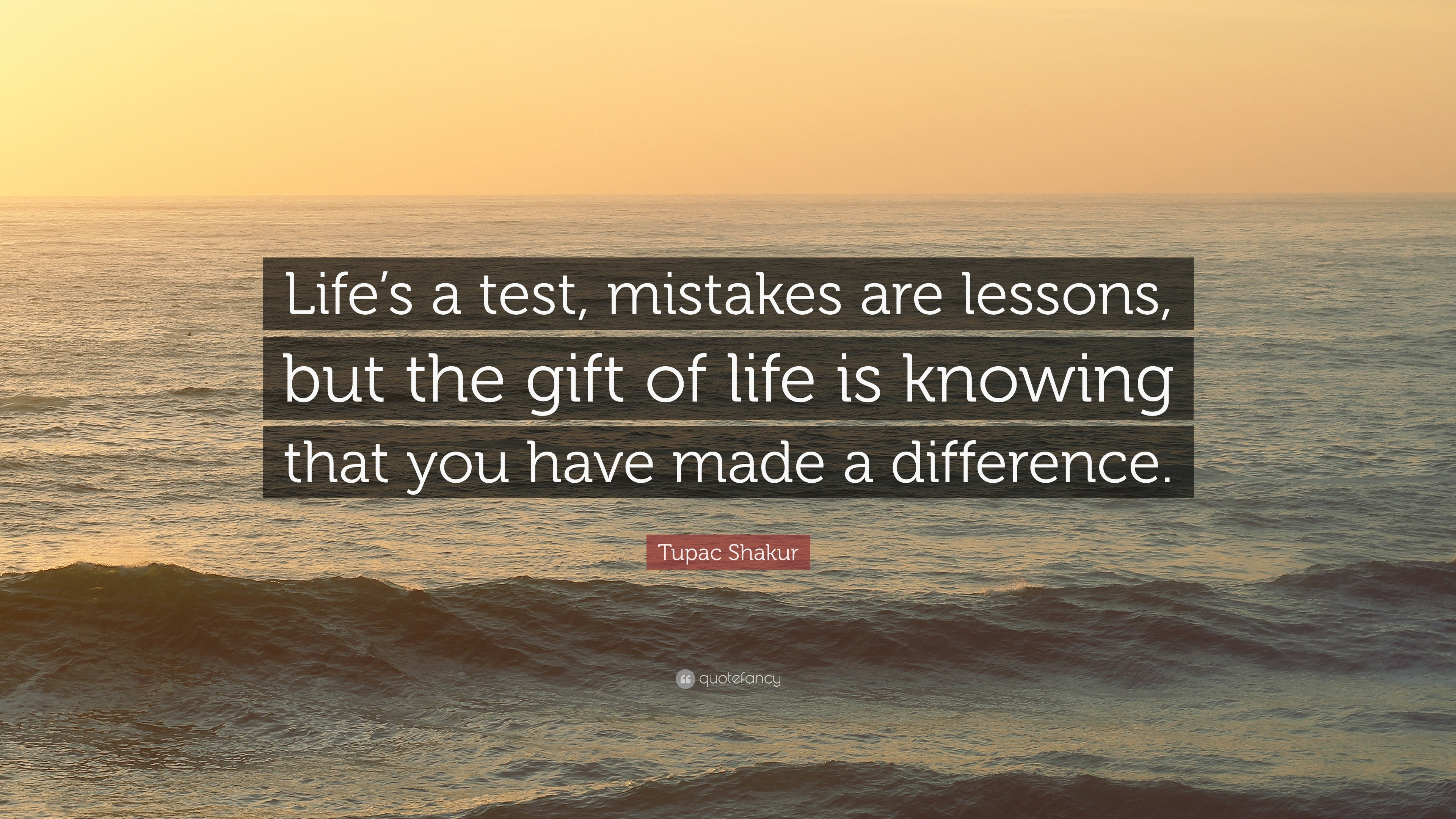 """Tupac Shakur Quote: """"Life's A Test, Mistakes Are Lessons"""