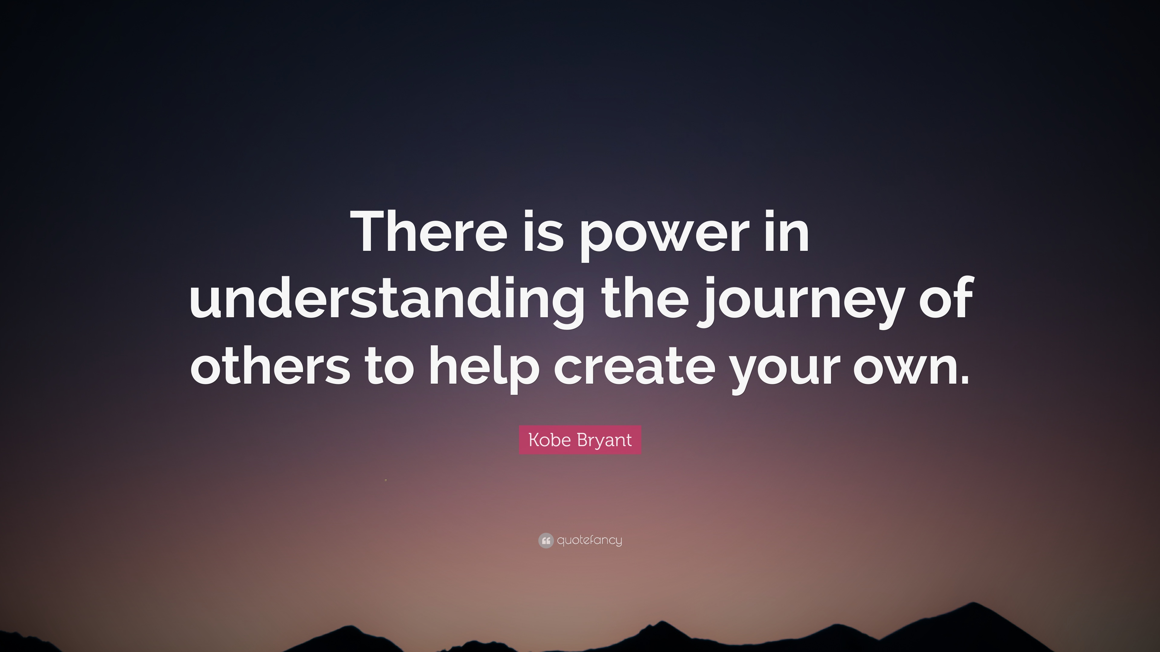 "Create Your Own Quote Kobe Bryant Quote ""There Is Power In Understanding The Journey Of"