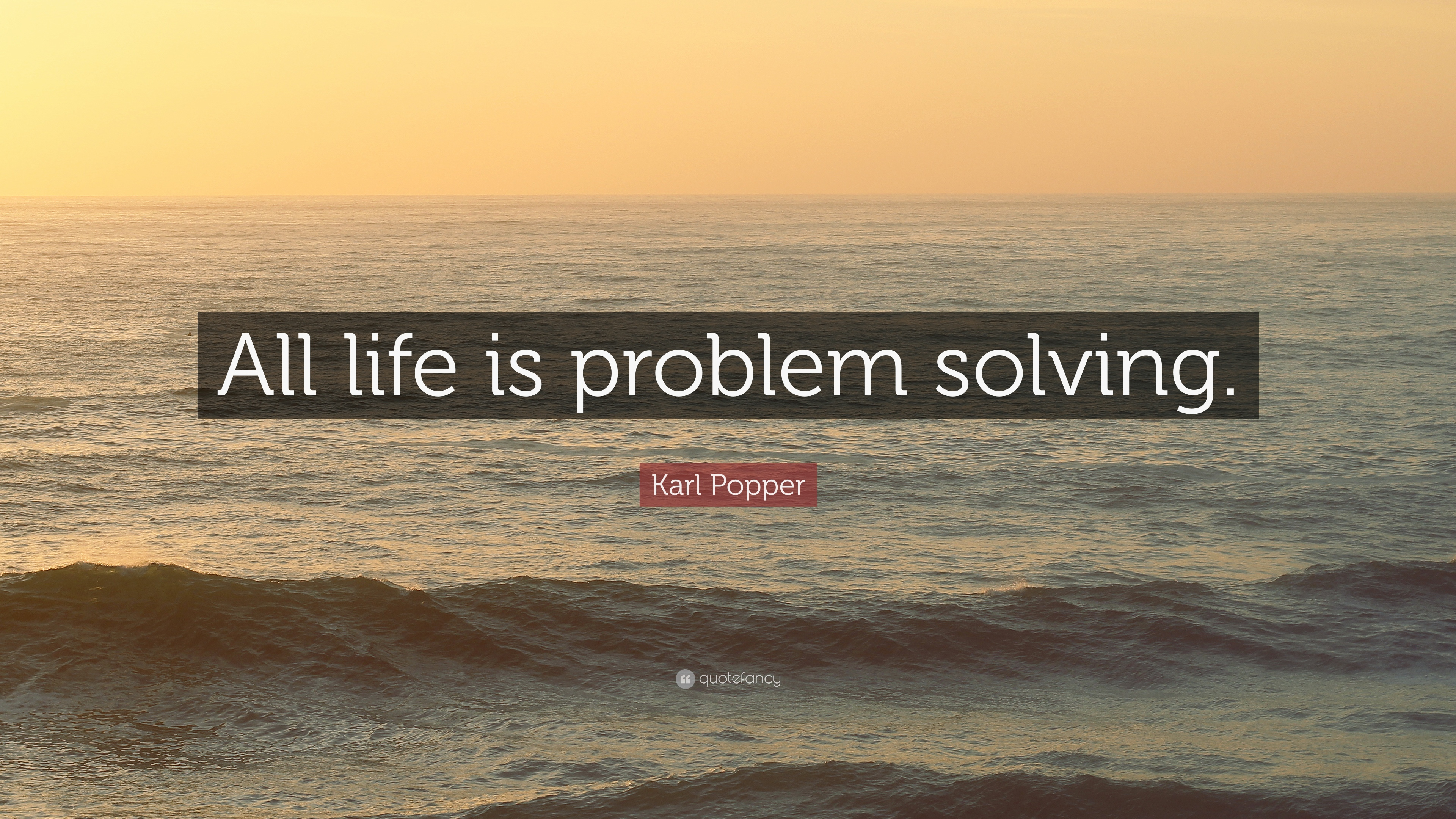 Karl Popper Quote All Life Is Problem Solving 12 Wallpapers