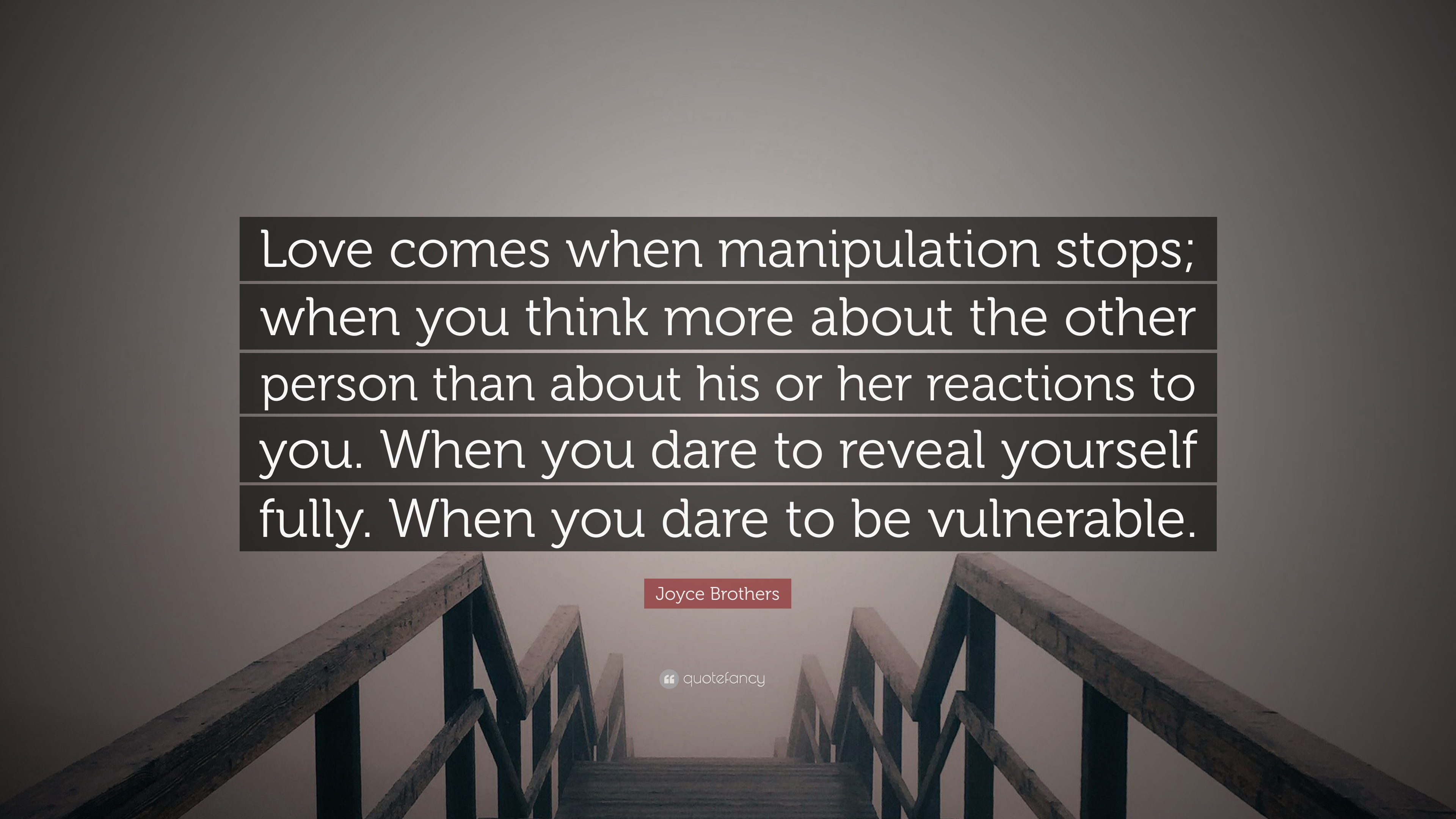 """Joyce Brothers Quote: """"Love Comes When Manipulation Stops"""