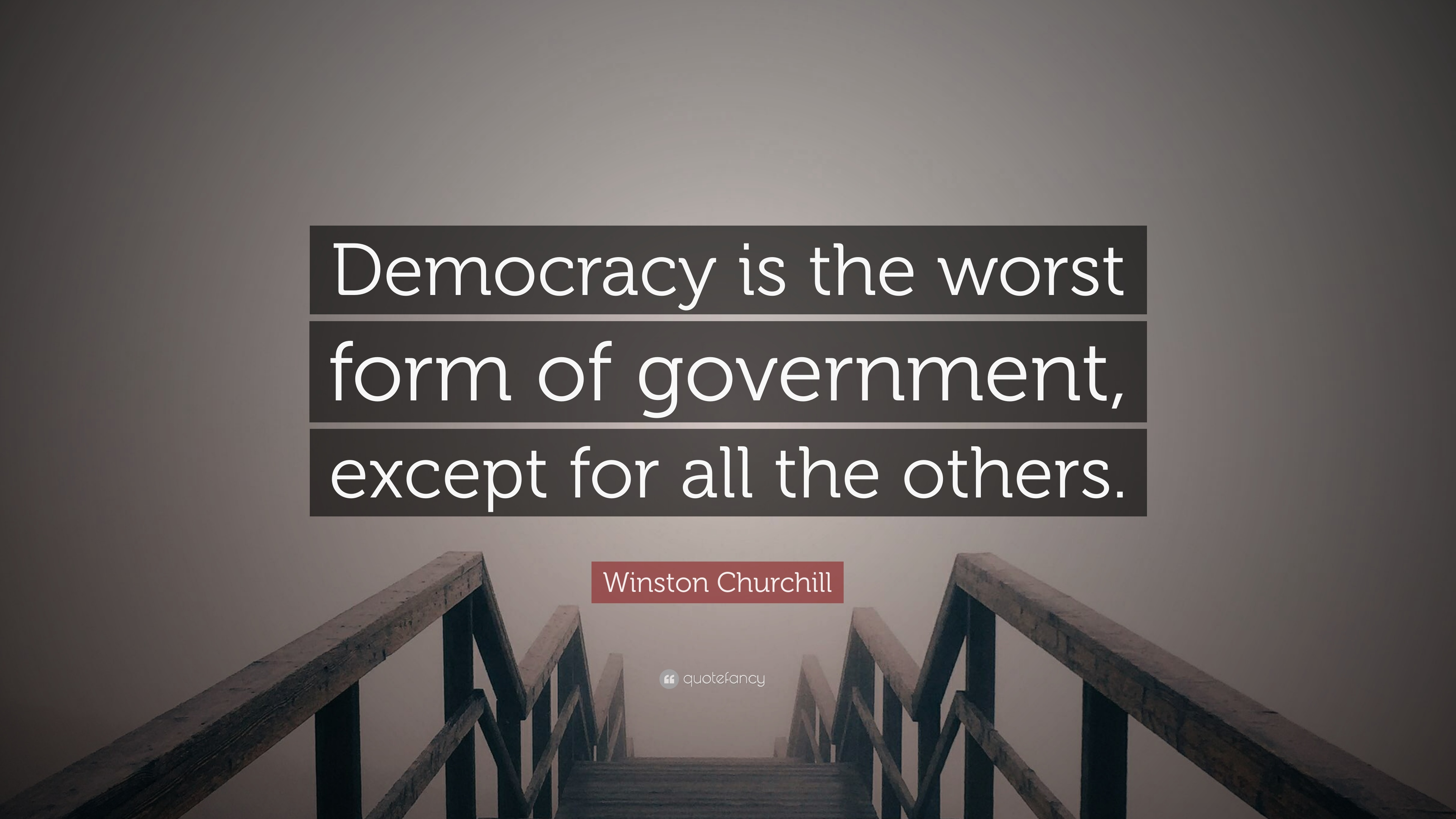 """Winston Churchill Quote: """"Democracy is the worst form of ..."""