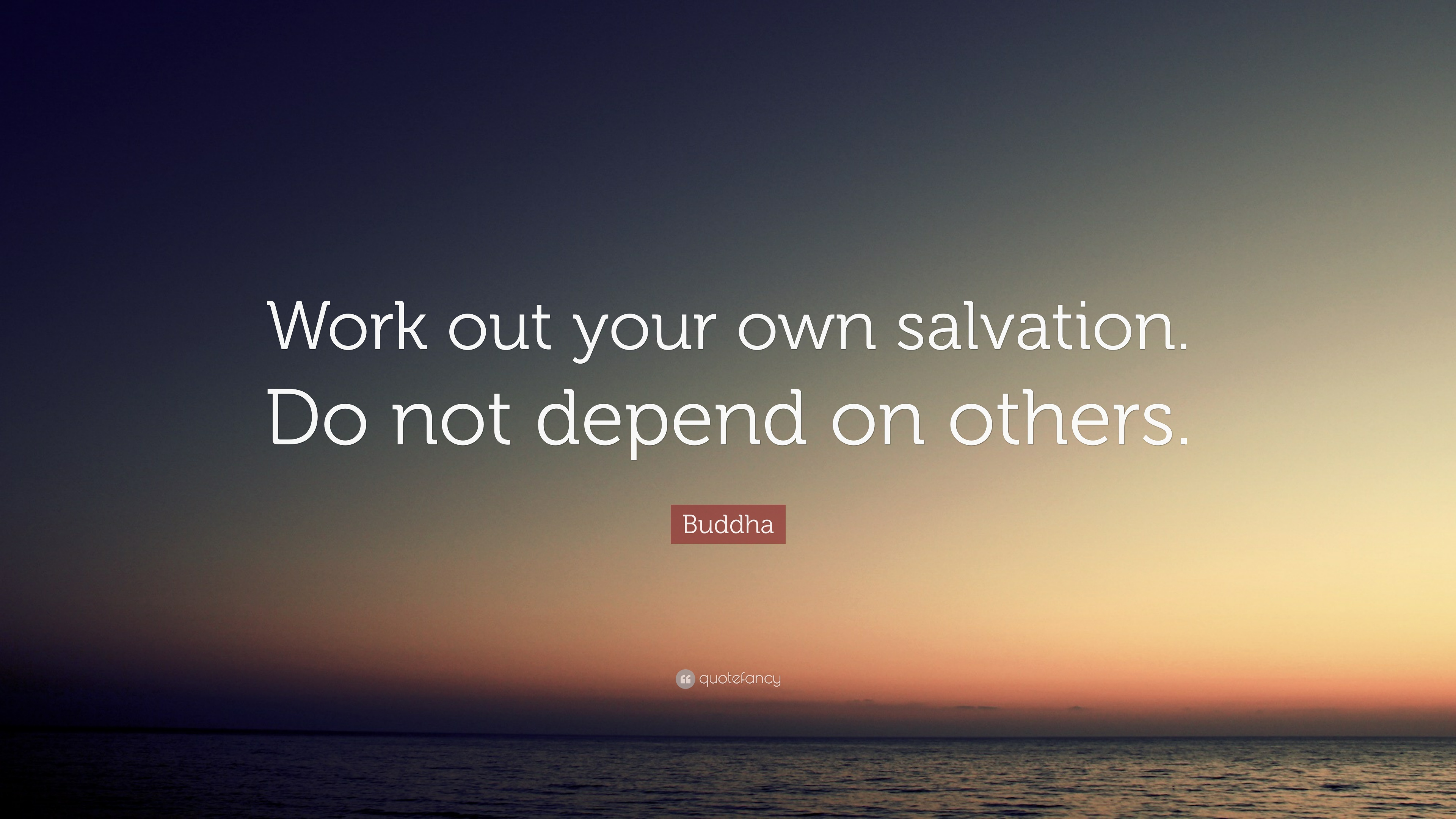 Buddha quote work out your own salvation do not depend on buddha quote work out your own salvation do not depend on others thecheapjerseys Gallery