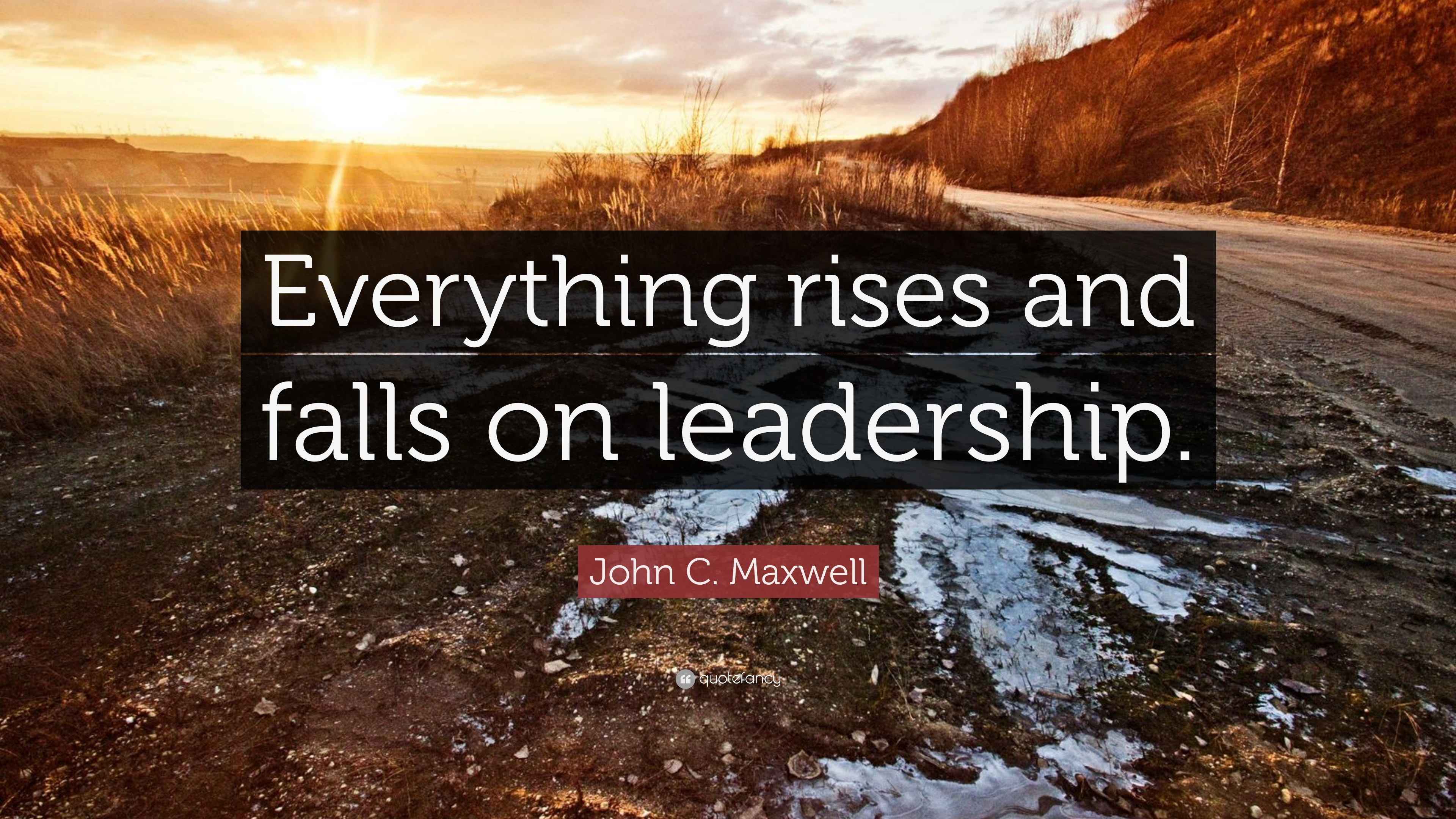 john c  maxwell quote   u201ceverything rises and falls on