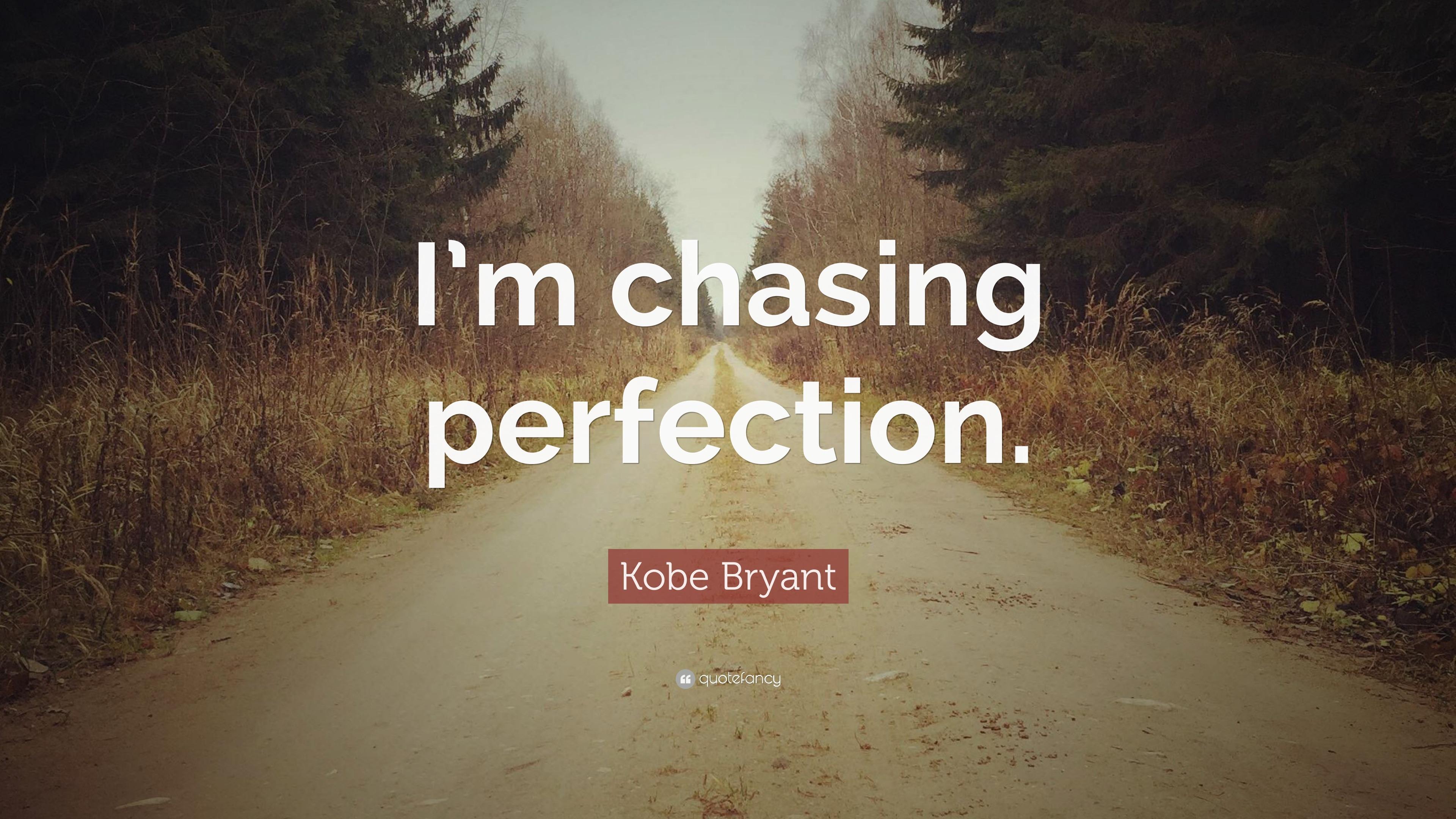 "Kobe Bryant Quote: ""I'm chasing perfection."" (12 ..."
