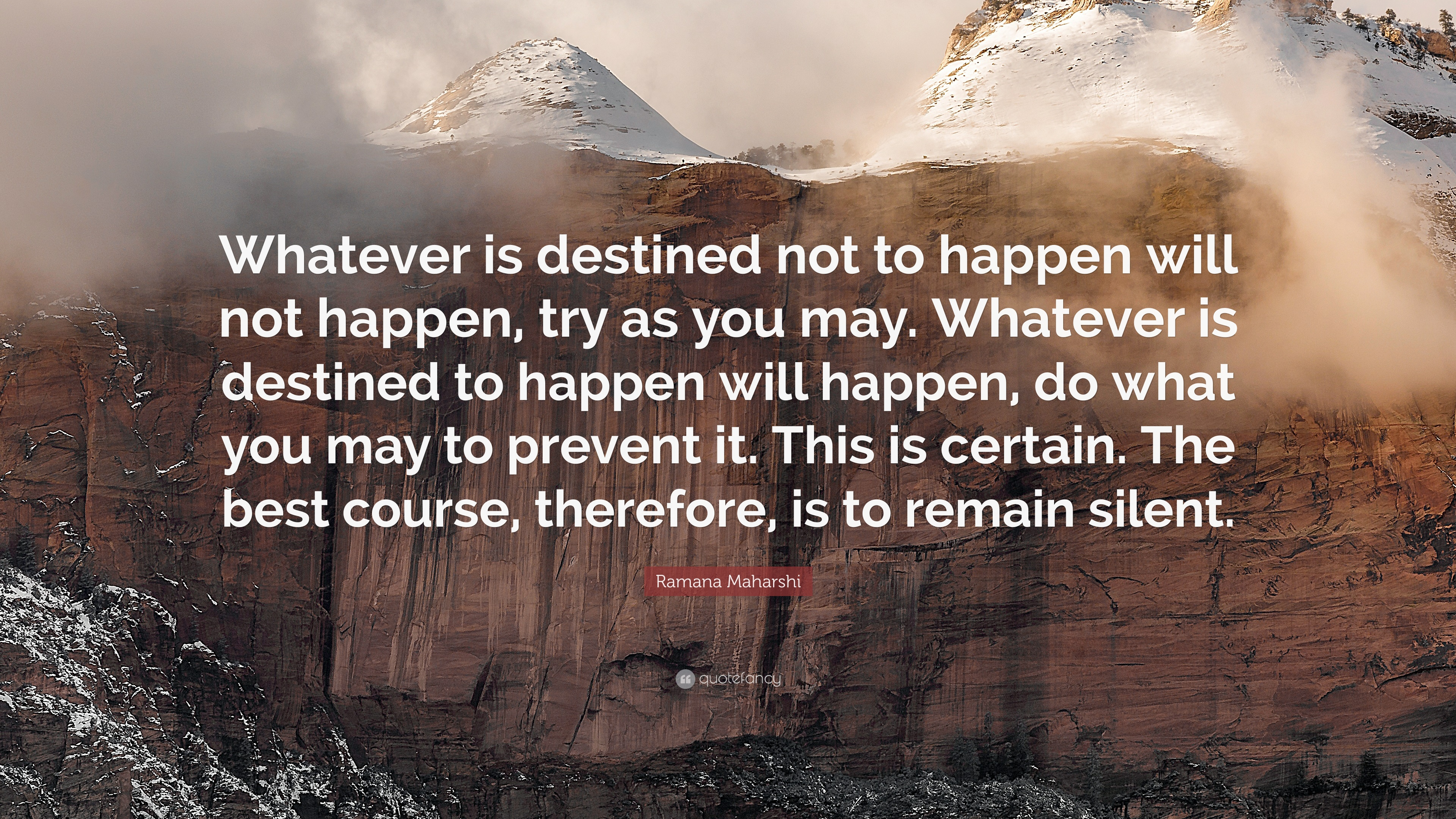 """Ramana Maharshi Quote: """"Whatever Is Destined Not To Happen"""