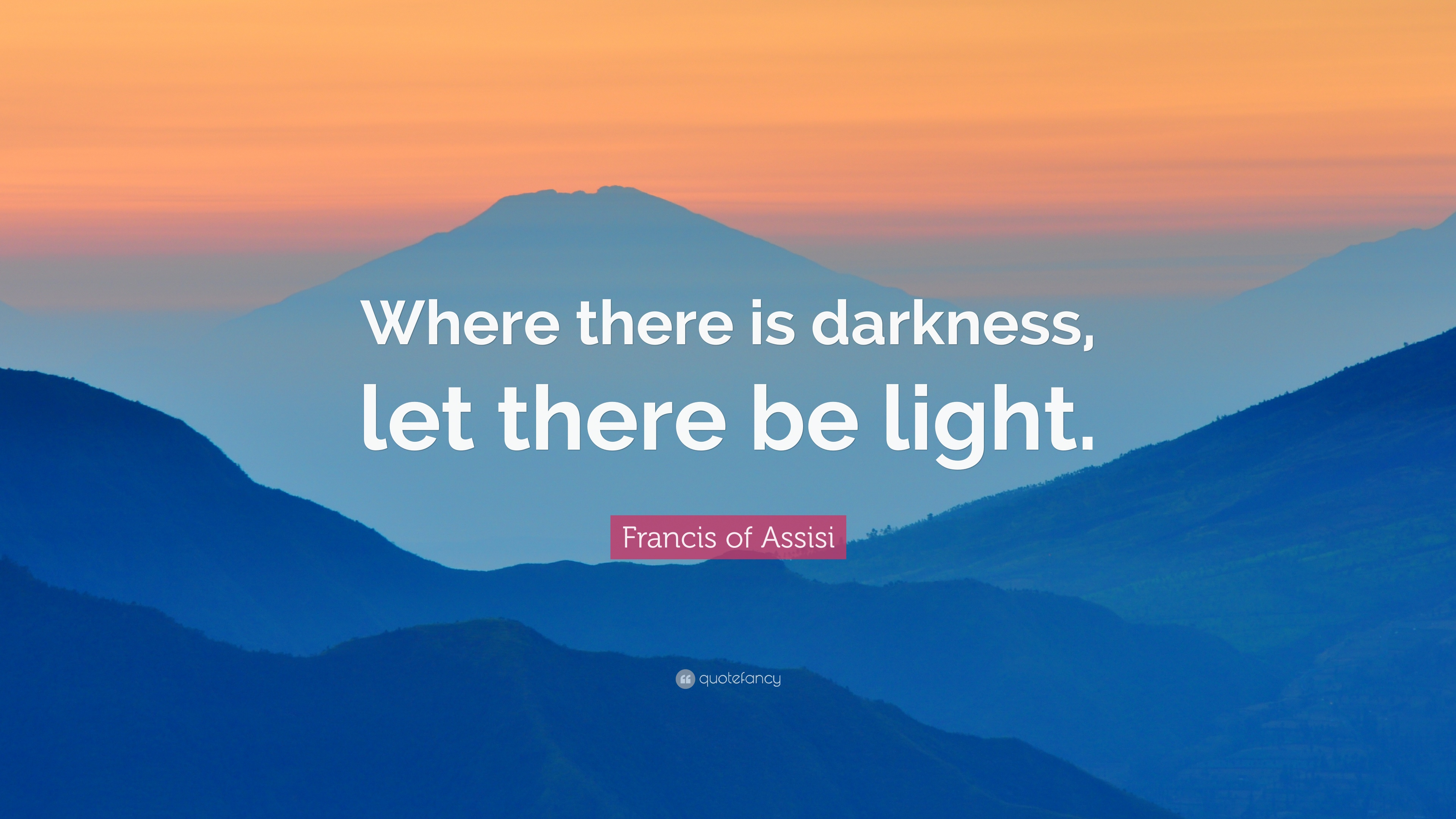 "Light Quote Francis Of Assisi Quote ""Where There Is Darkness Let There Be"