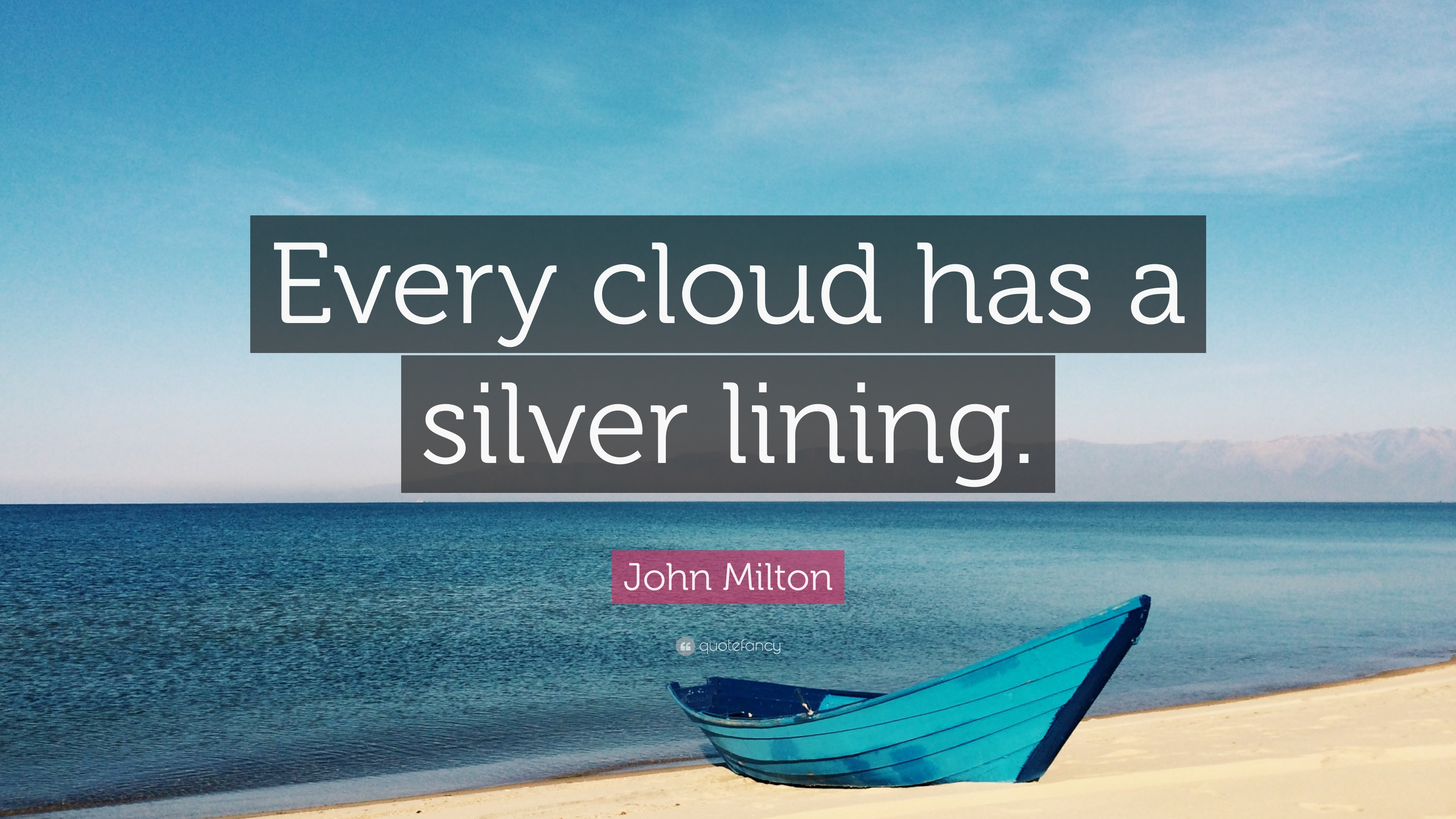 """Cloud Quotes John Milton Quote """"Every Cloud Has A Silver Lining."""" 12"""