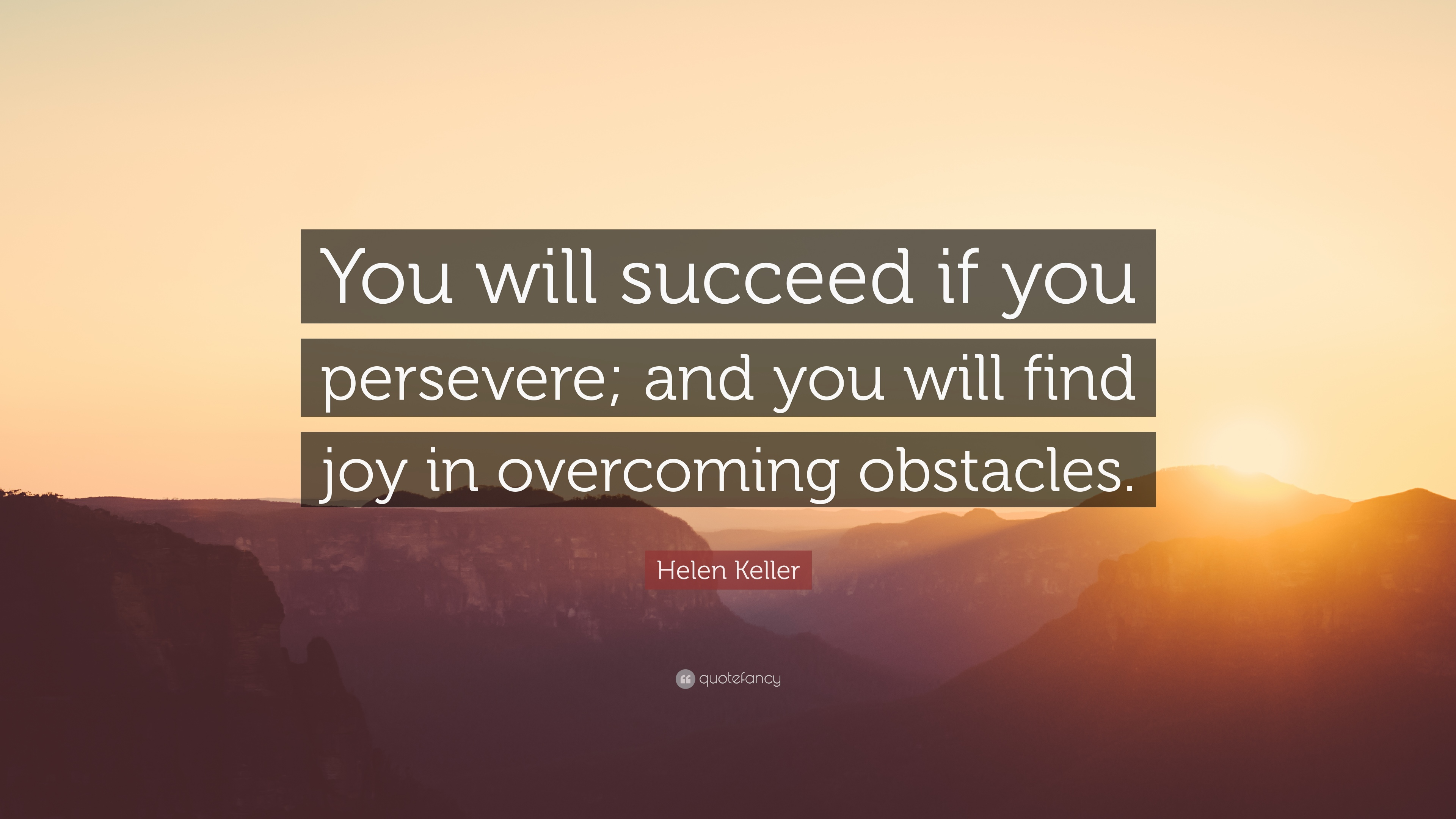 Overcoming Obstacles Quotes | Helen Keller Quote You Will Succeed If You Persevere And You Will
