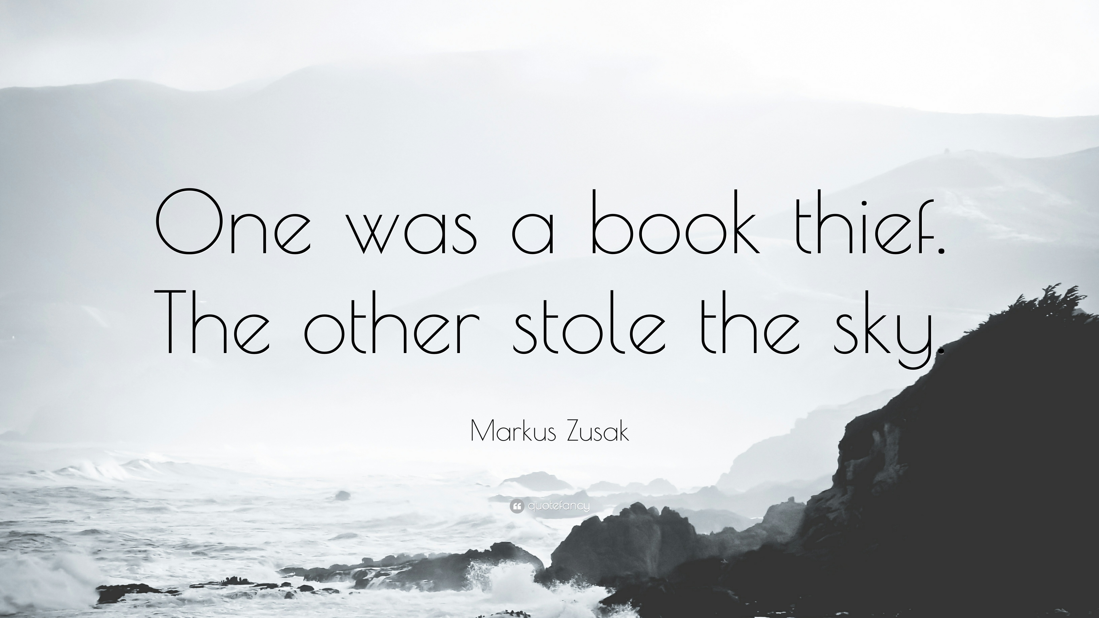 """Markus Zusak Quote: """"One was a book thief. The other stole ..."""