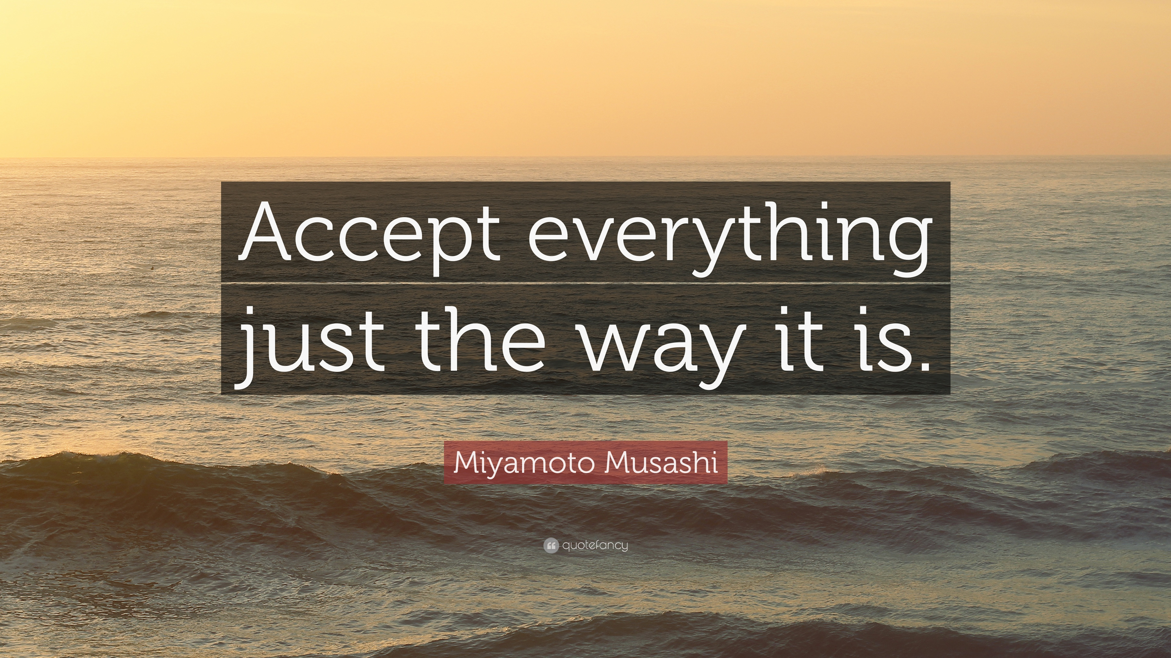 How to accept everything as is