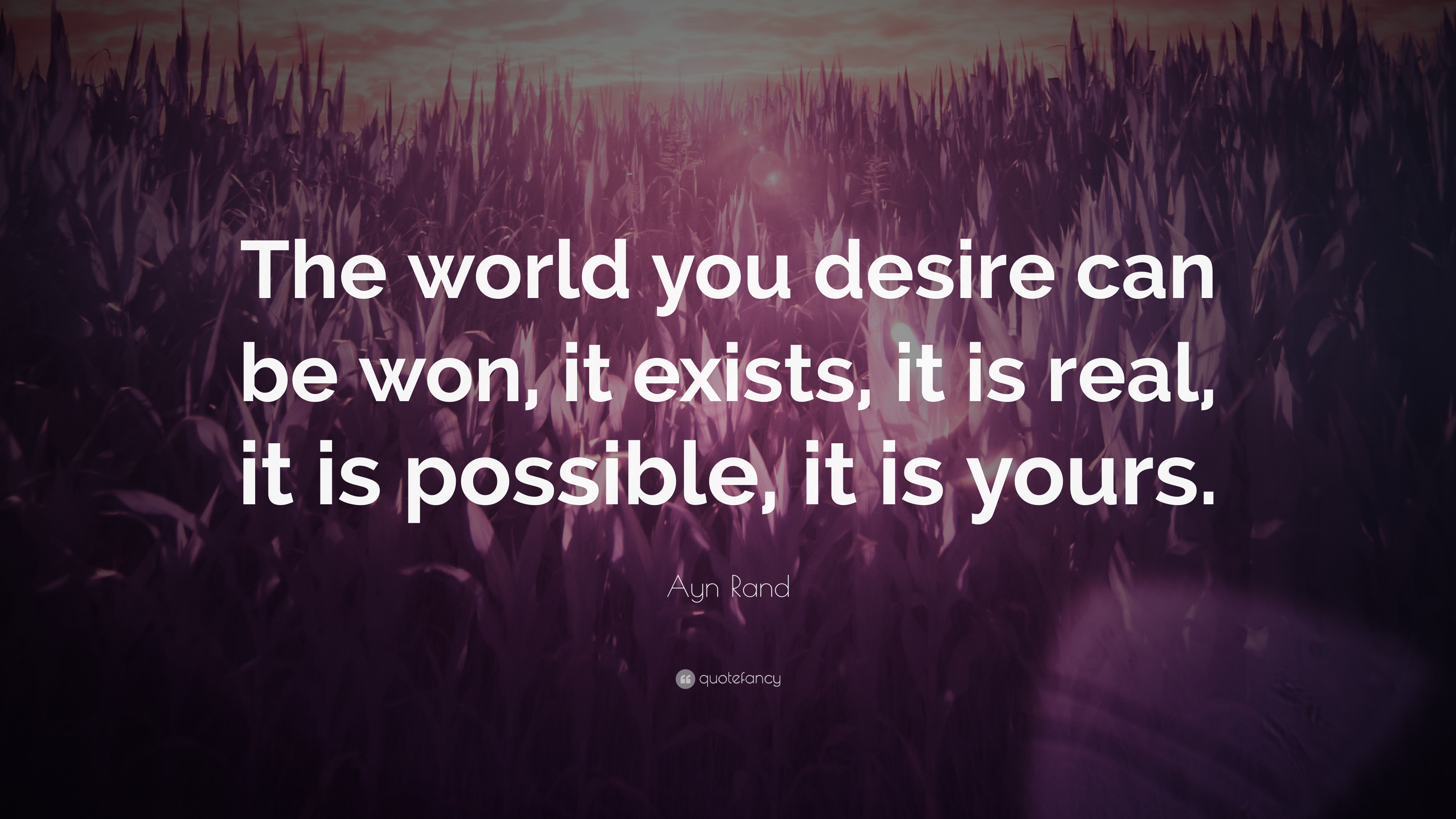 Ayn rand quote the world you desire can be won it - The world is yours wallpaper ...